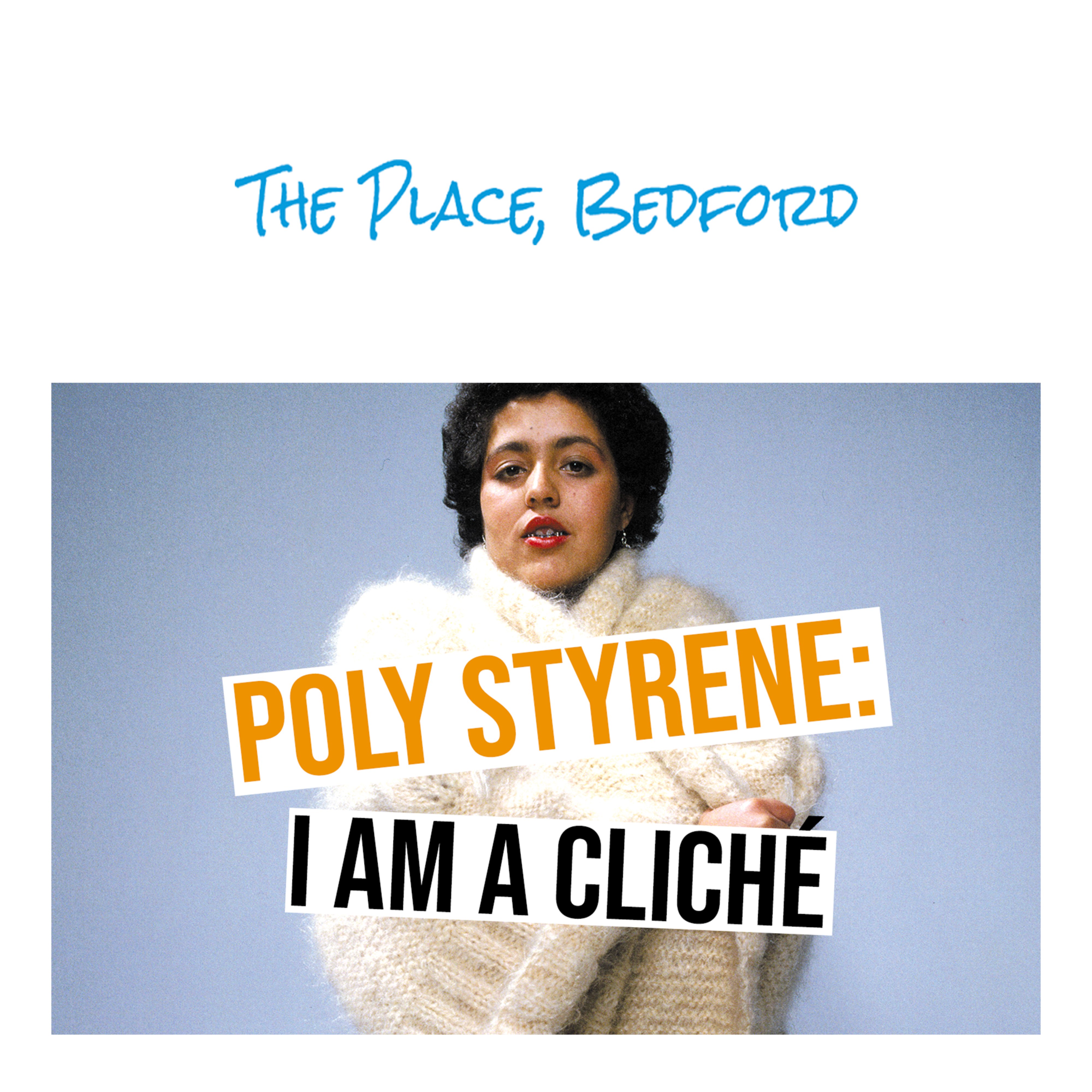Poly Styrene: I Am a Cliché at The Place, Bedford