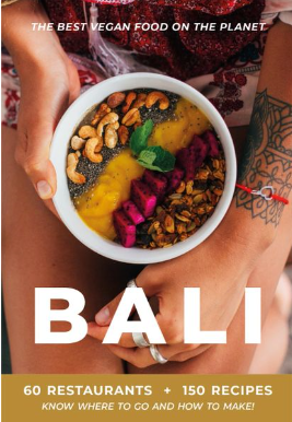 Bali Vegan Cookbook & Restaurant Guide - eBook