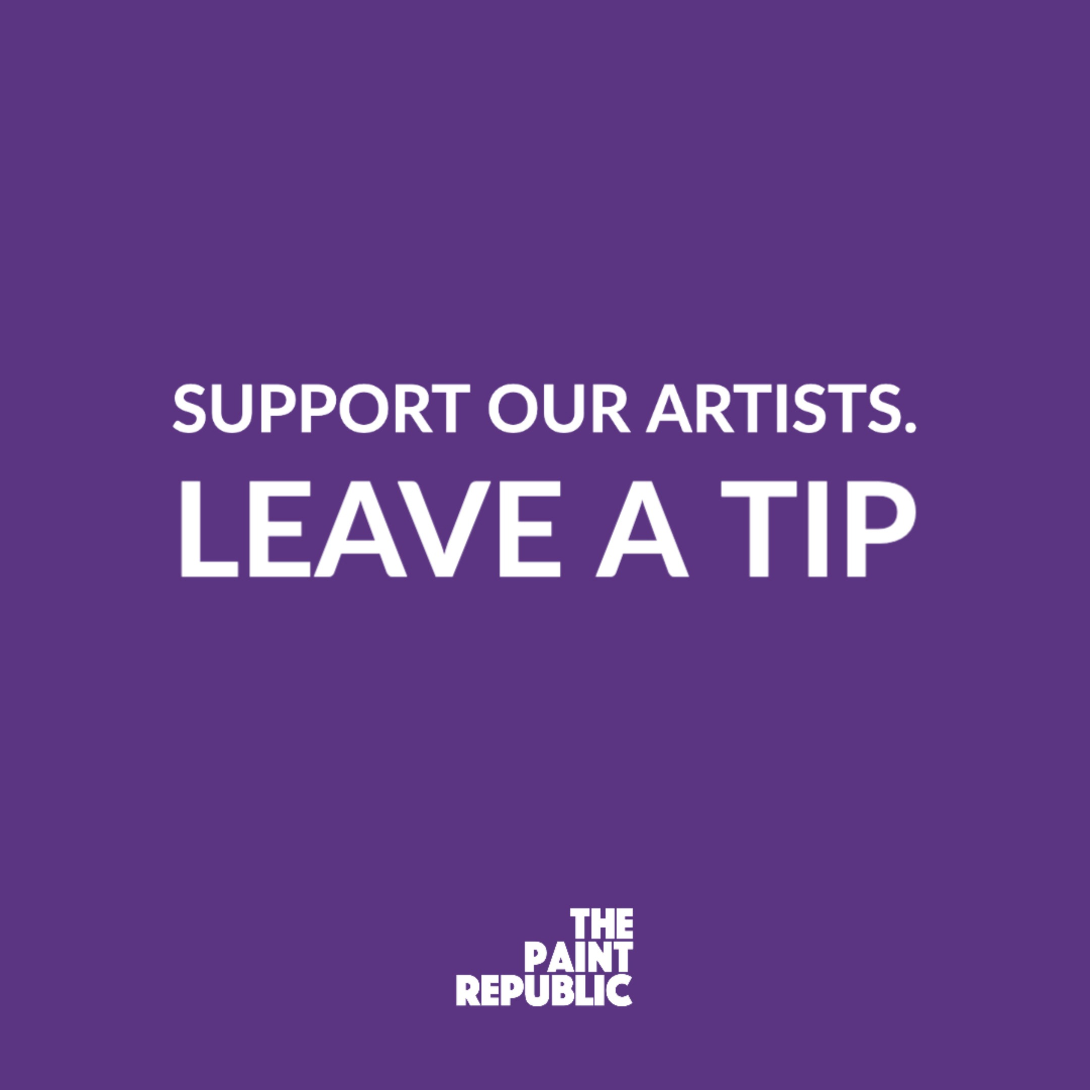Support our artists. Leave a tip!