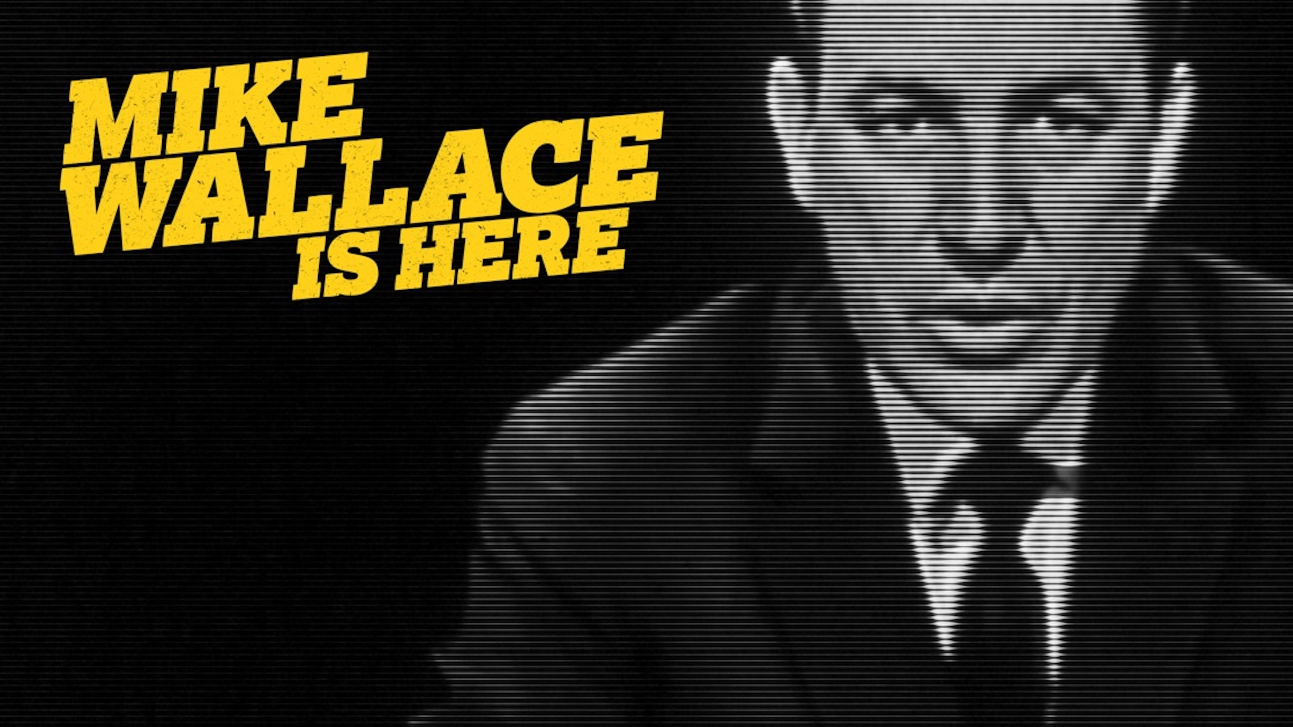 Mike Wallace Is Here - Rent