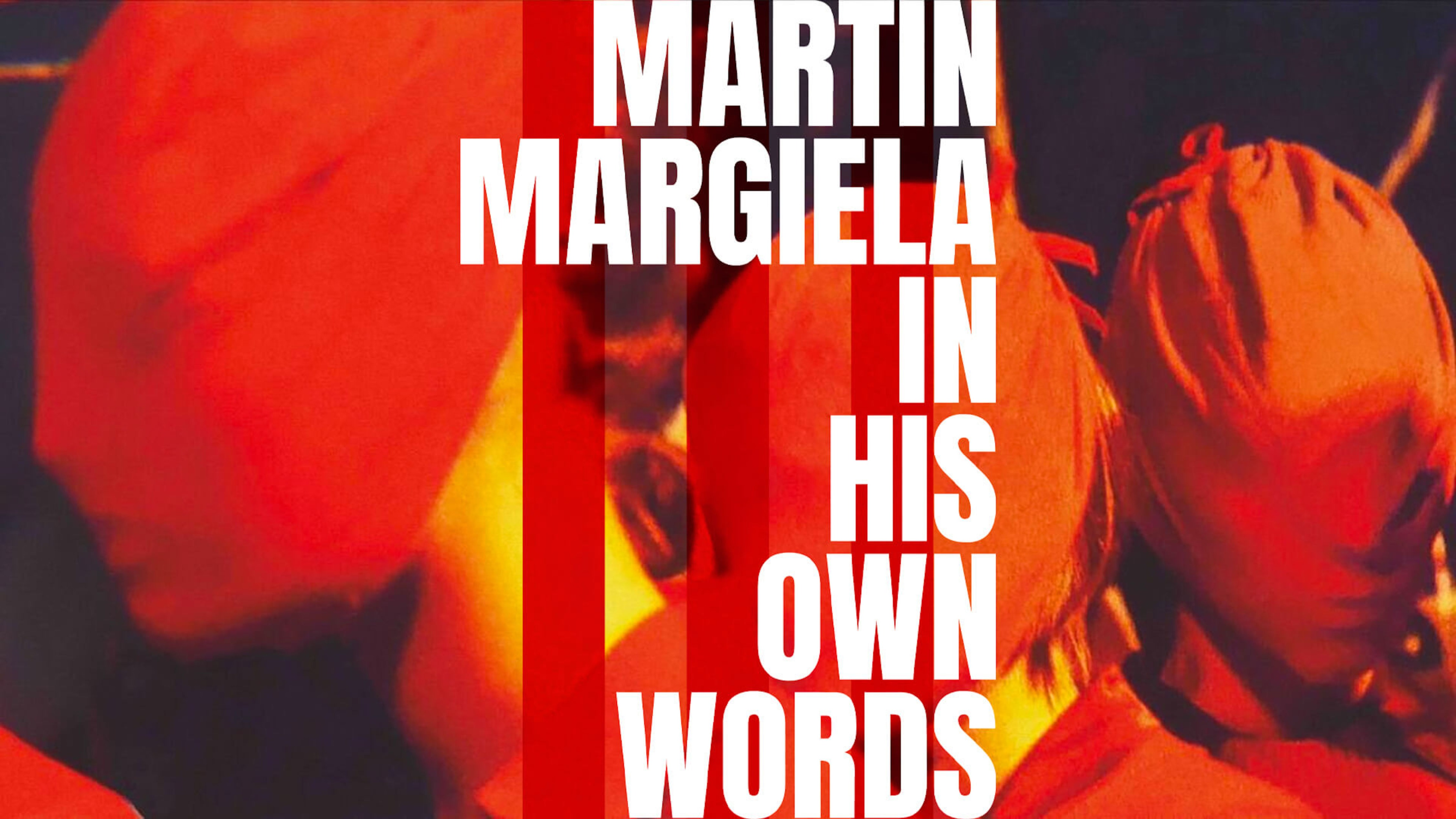 Martin Margiela: In His Own Words - Rent