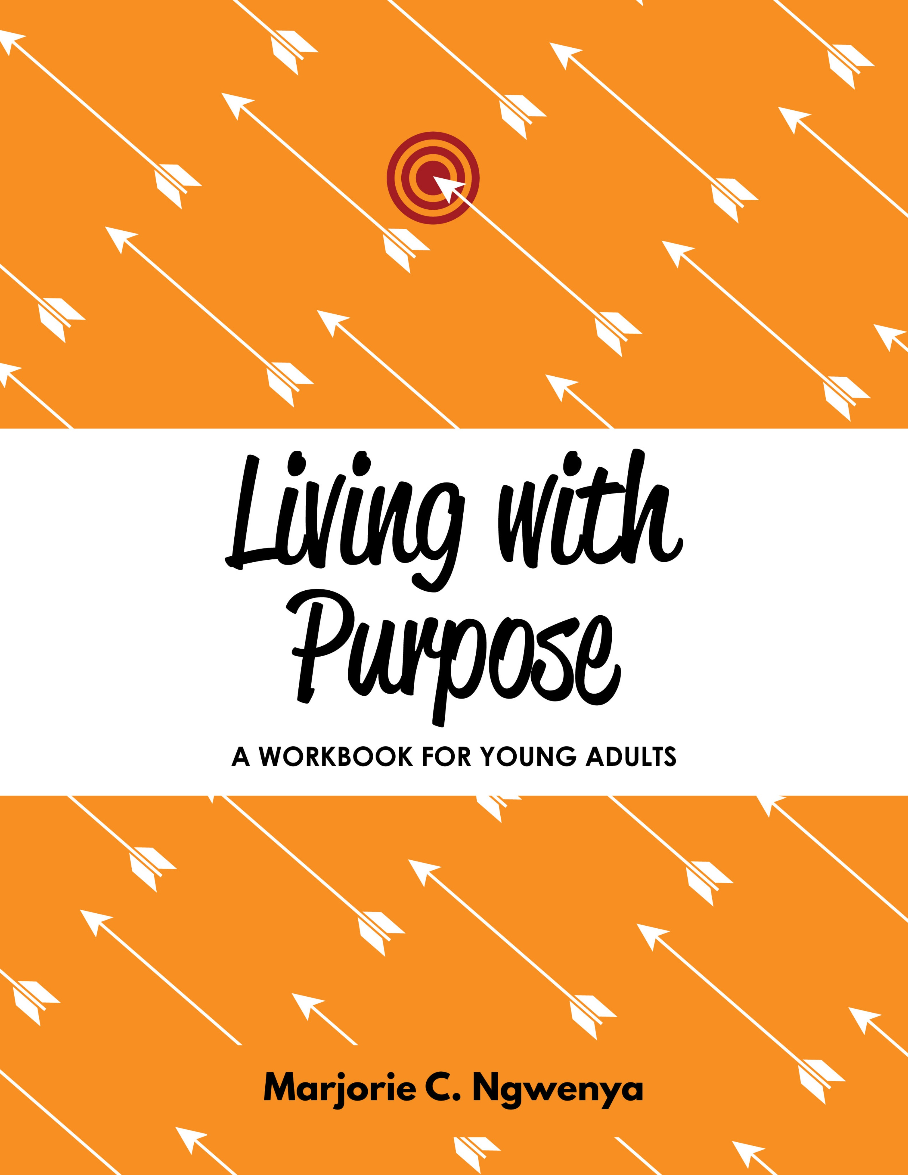 Living with Purpose: Workbook for Young Adults