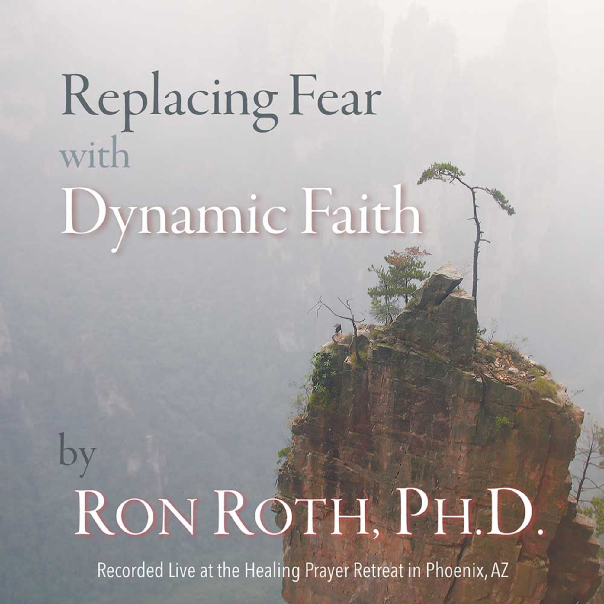Replacing Fear with Dynamic Faith