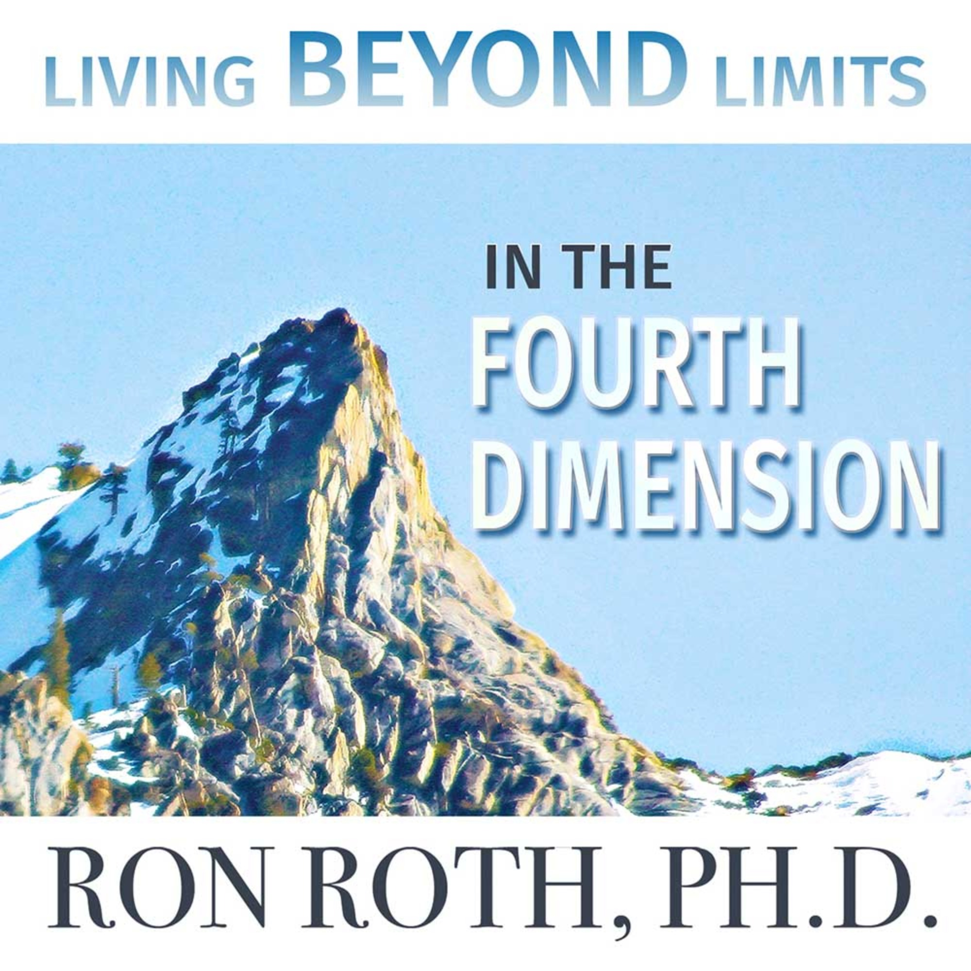 Living Beyond Limits in the Fourth Dimension