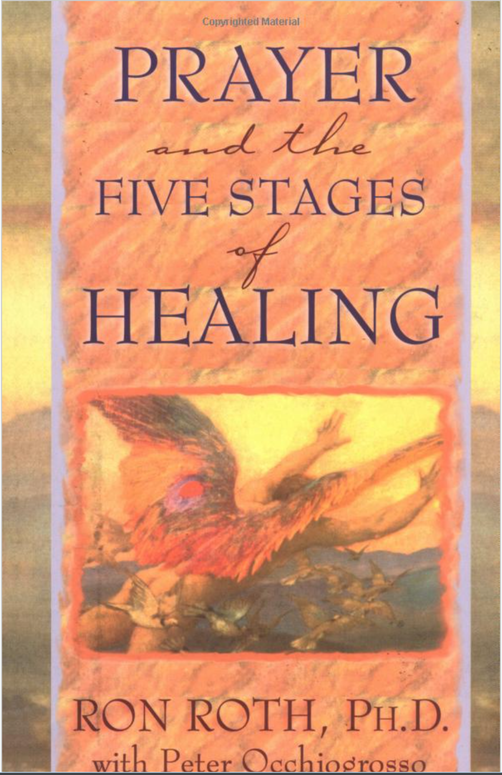 Prayer and the Five Stages of Healing by Ron Roth PhD