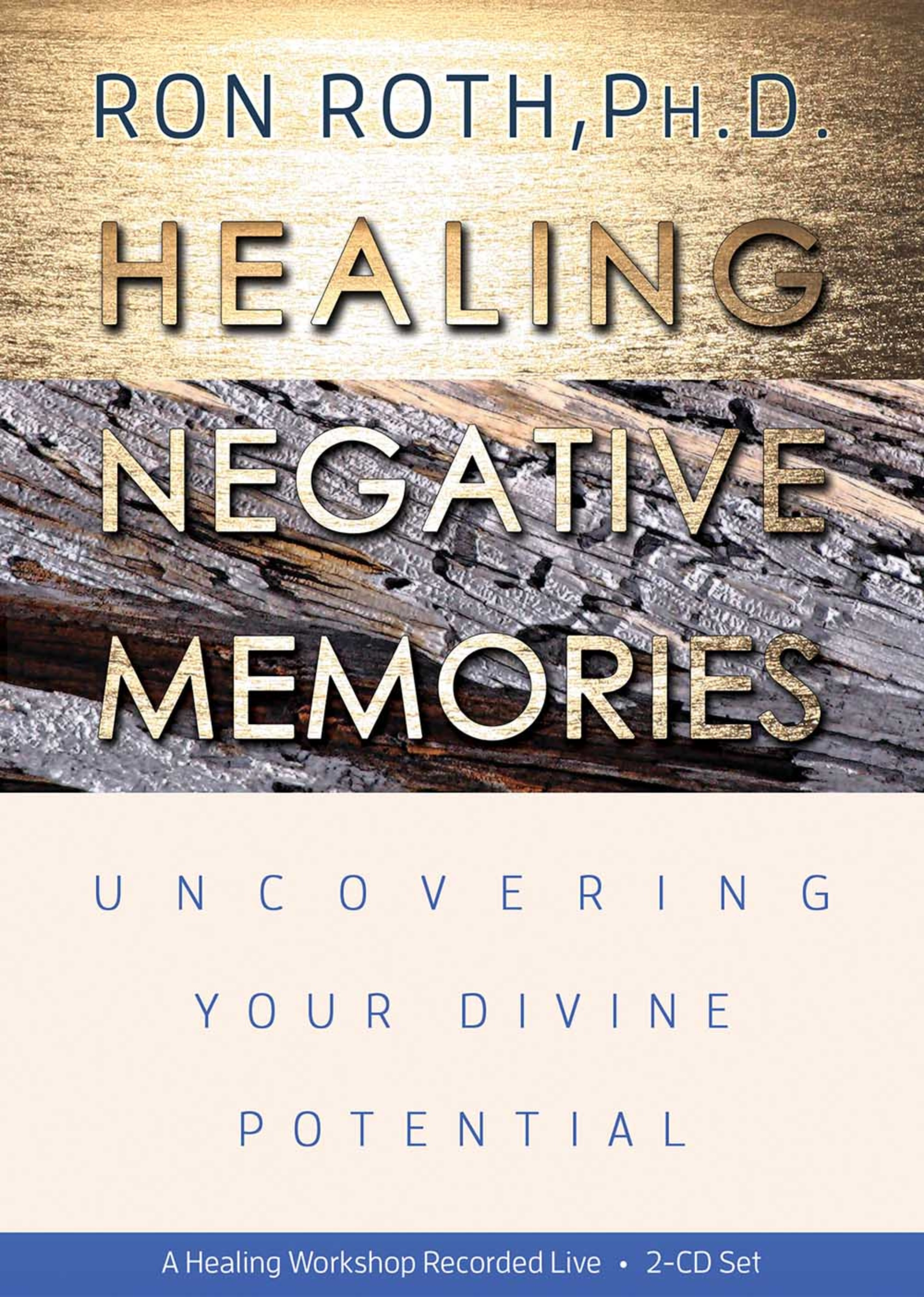 Healing Negative Memories: Uncovering Your Divine Potential