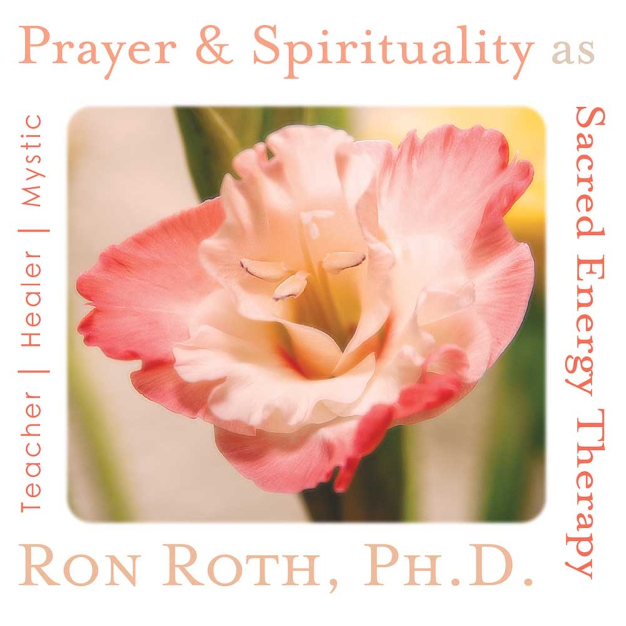 Prayer & Spirituality as Sacred Energy Therapy