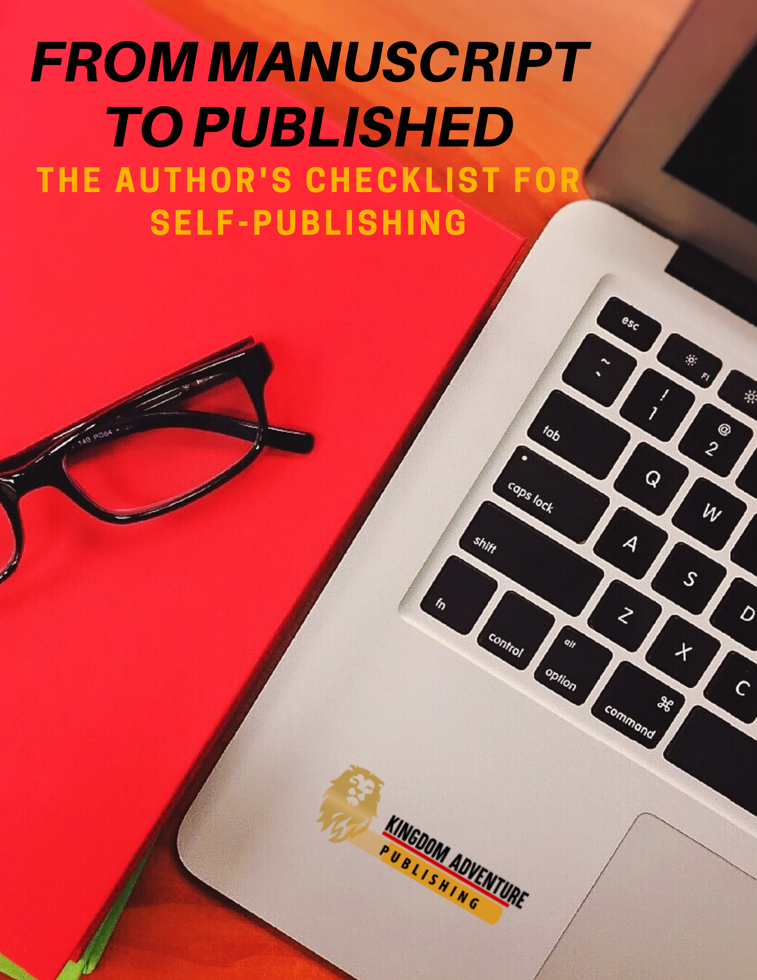 From Manuscript to Published: The Author's Checklist for Self-Publishing