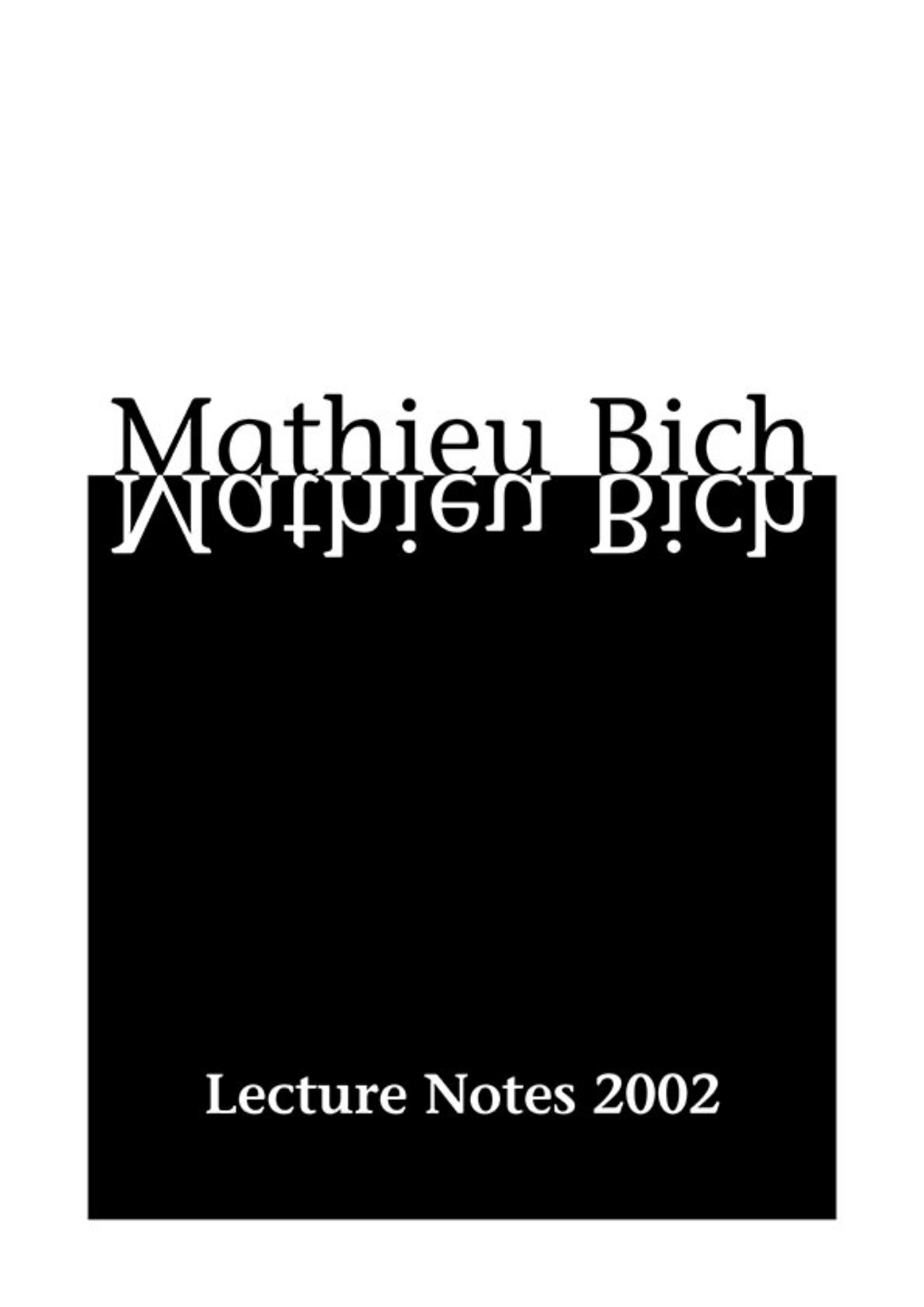 Set of lecture Notes (English) - Mathieu Bich's Lecture