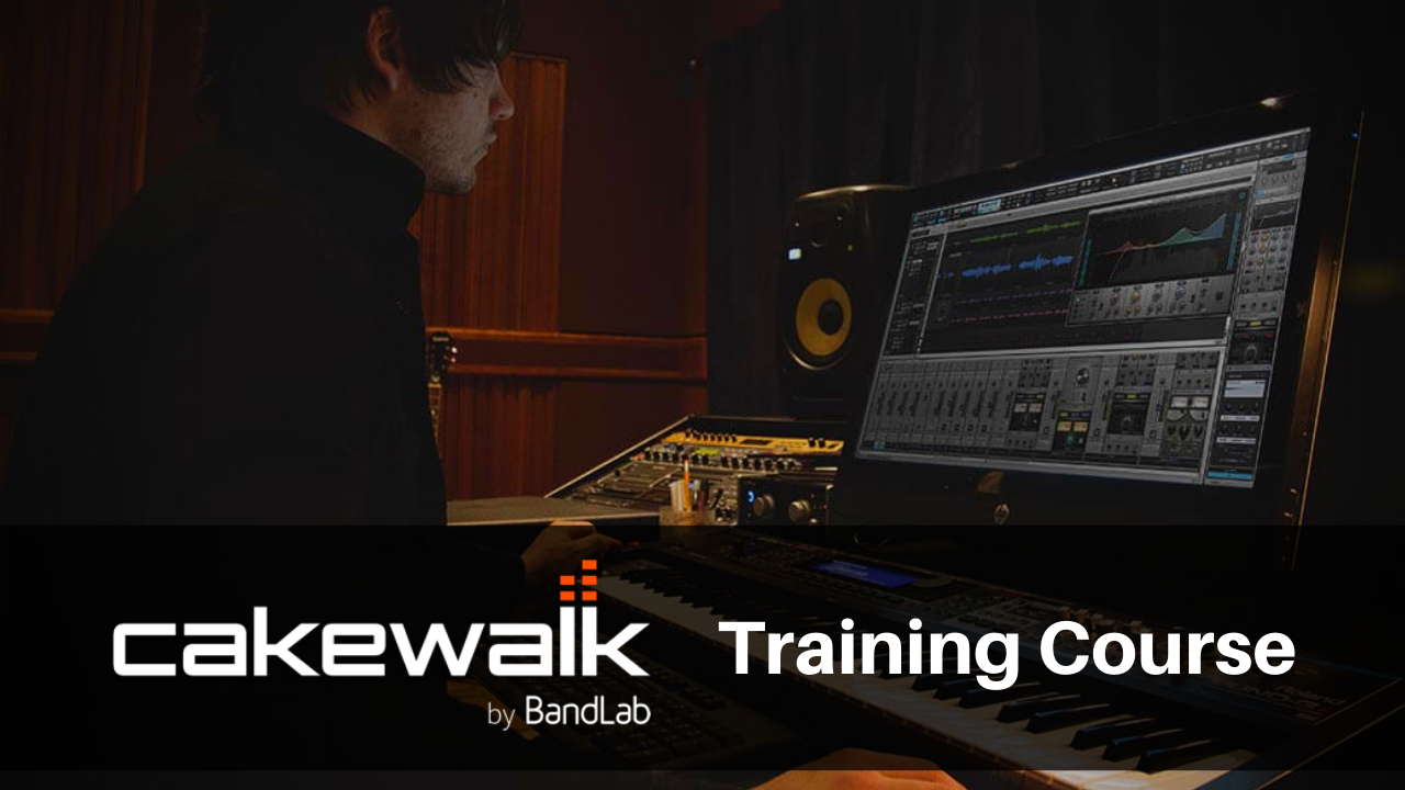 Cakewalk by Bandlab Training Course