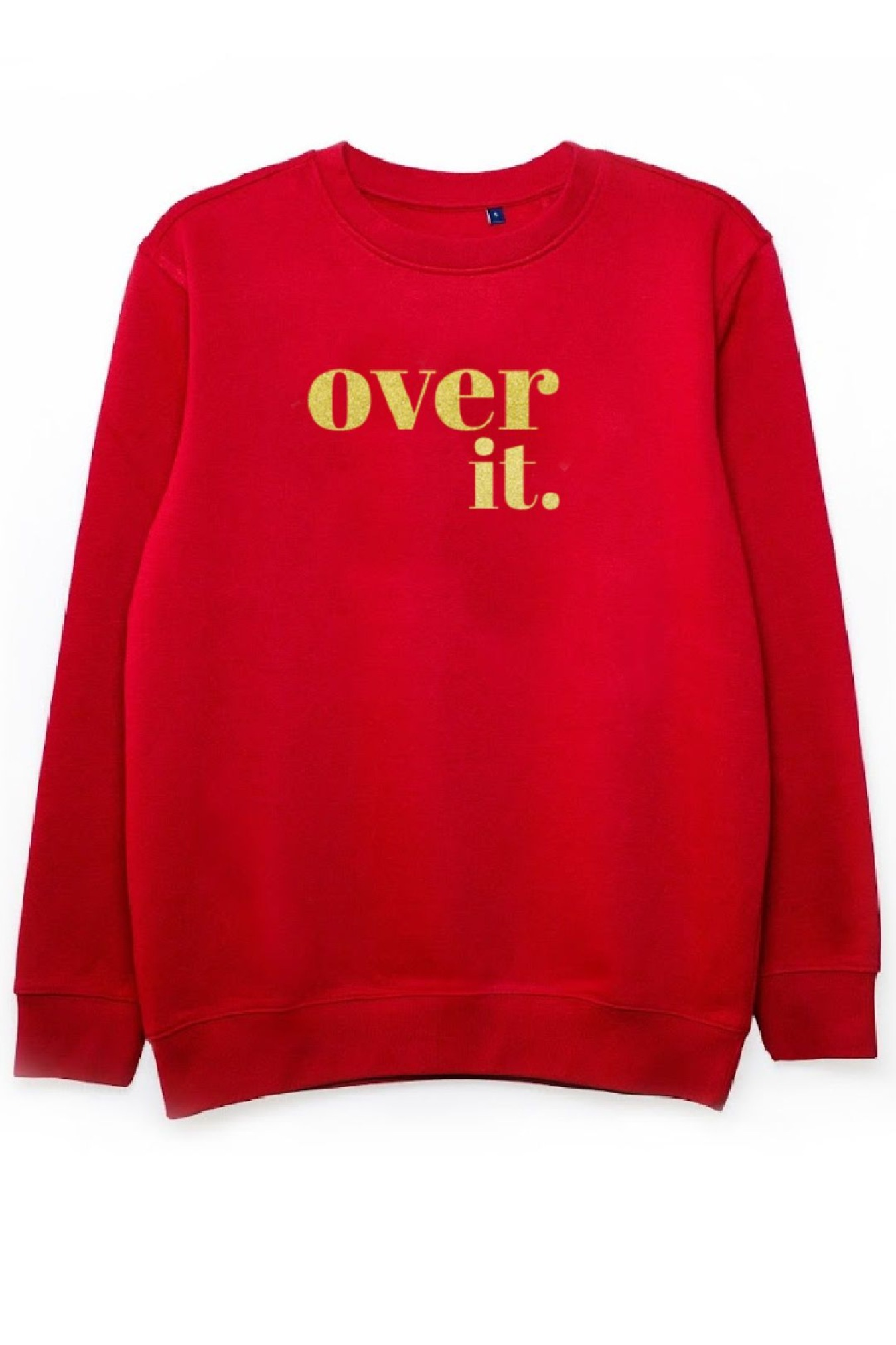 'Over it'  luxe sweatshirt
