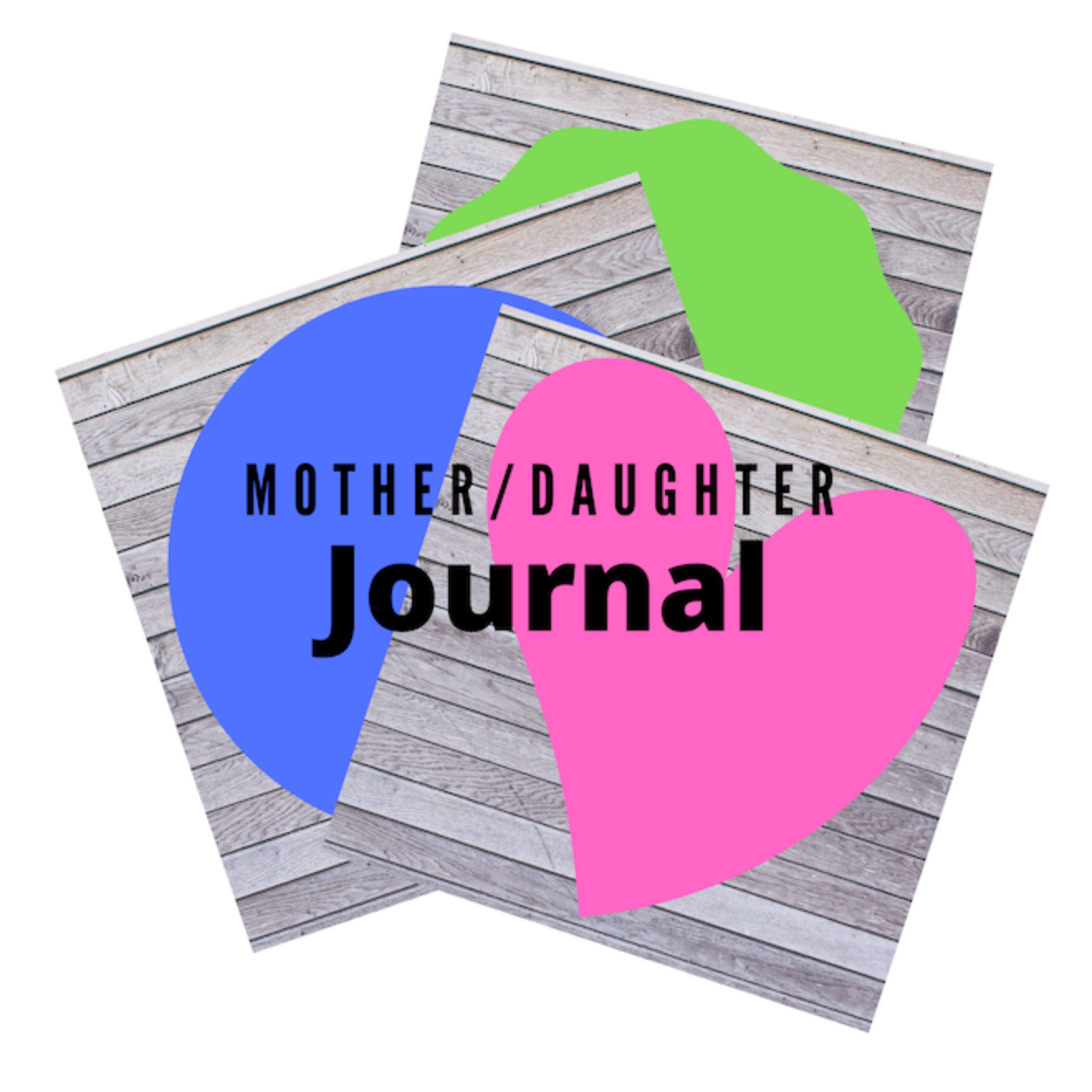 Free Mother Daughter Journal