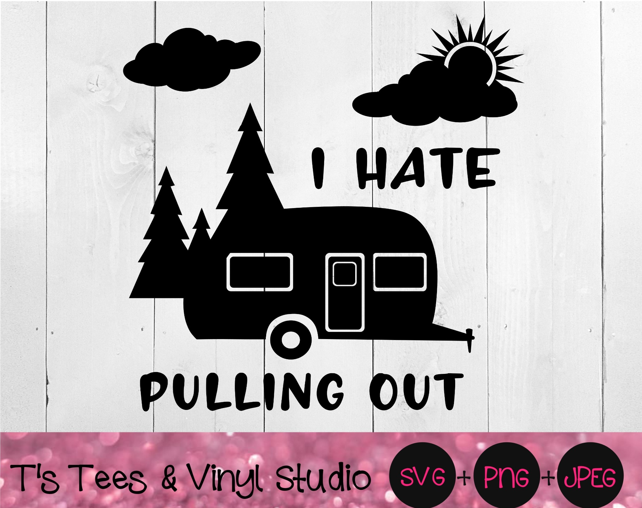 Camping Svg, Camper Png, RV, I Hate Pulling Out, Bucket Light Cut File, Funny Camper, Summer, Outdoo
