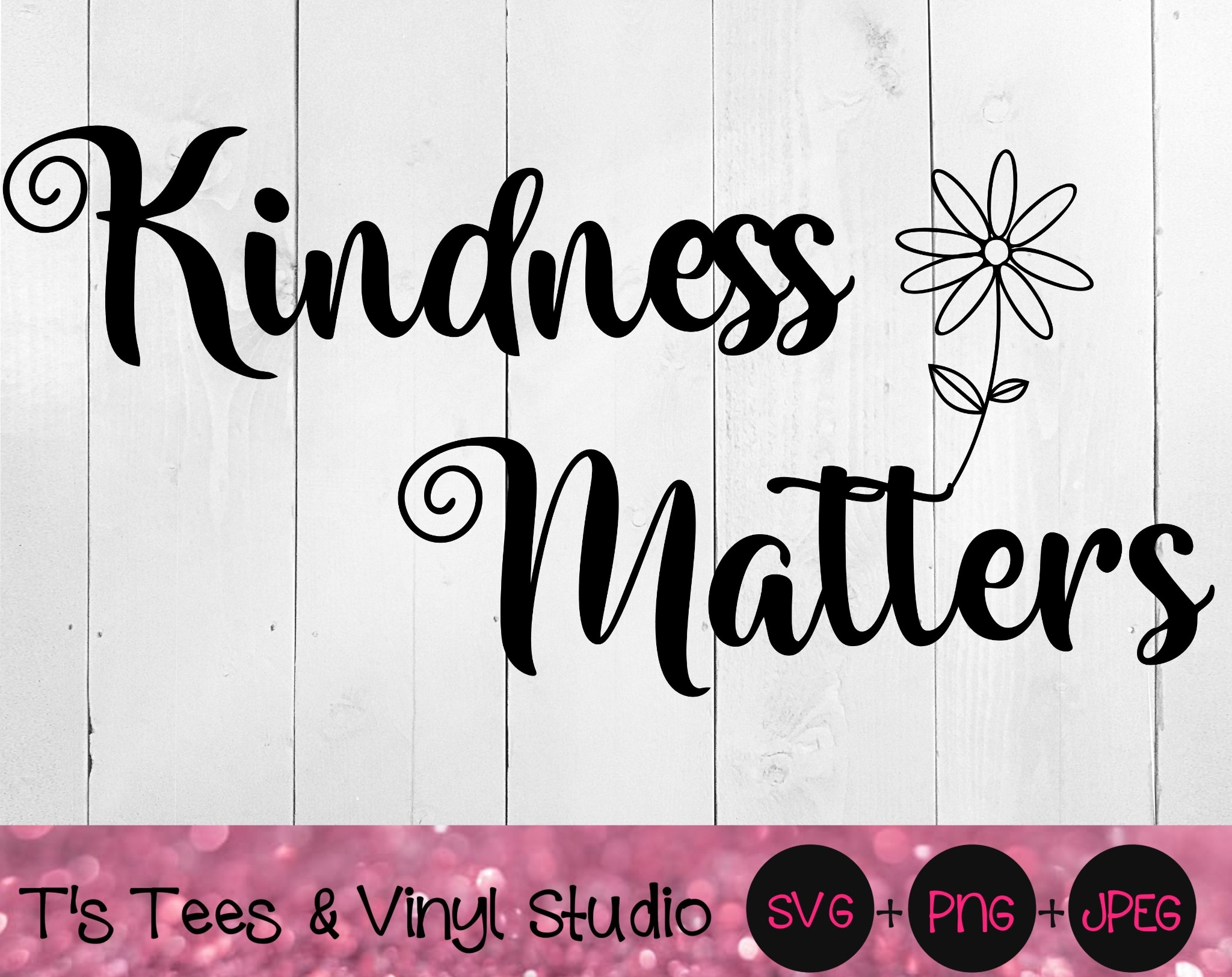 Kindness Svg, Kindness Matters Png, Be Kind, No Hate, Flower, More Kindness, Love One Another
