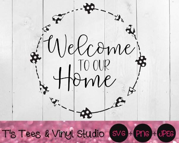 Welcome Svg, Home Svg, Welcome To Our Home SVG, Heart Arrow Cut File Svg, Polka Dots Svg, Welcome Pn