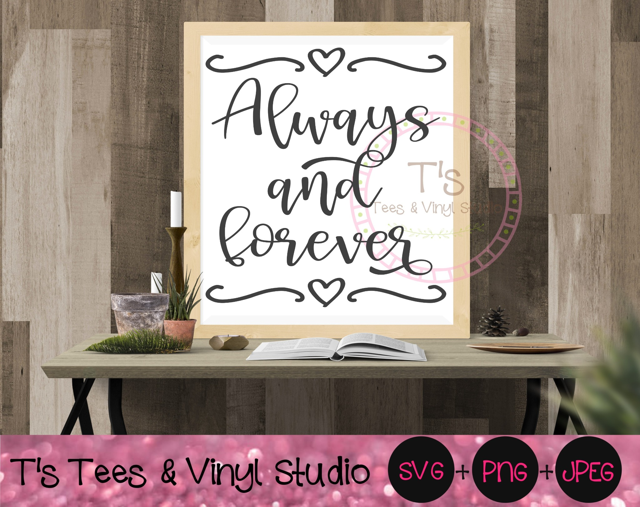 Always and Forever, Forever And Always Svg, In Love, Couple Sign, Anniversary Gift Png, Wedding, Eng