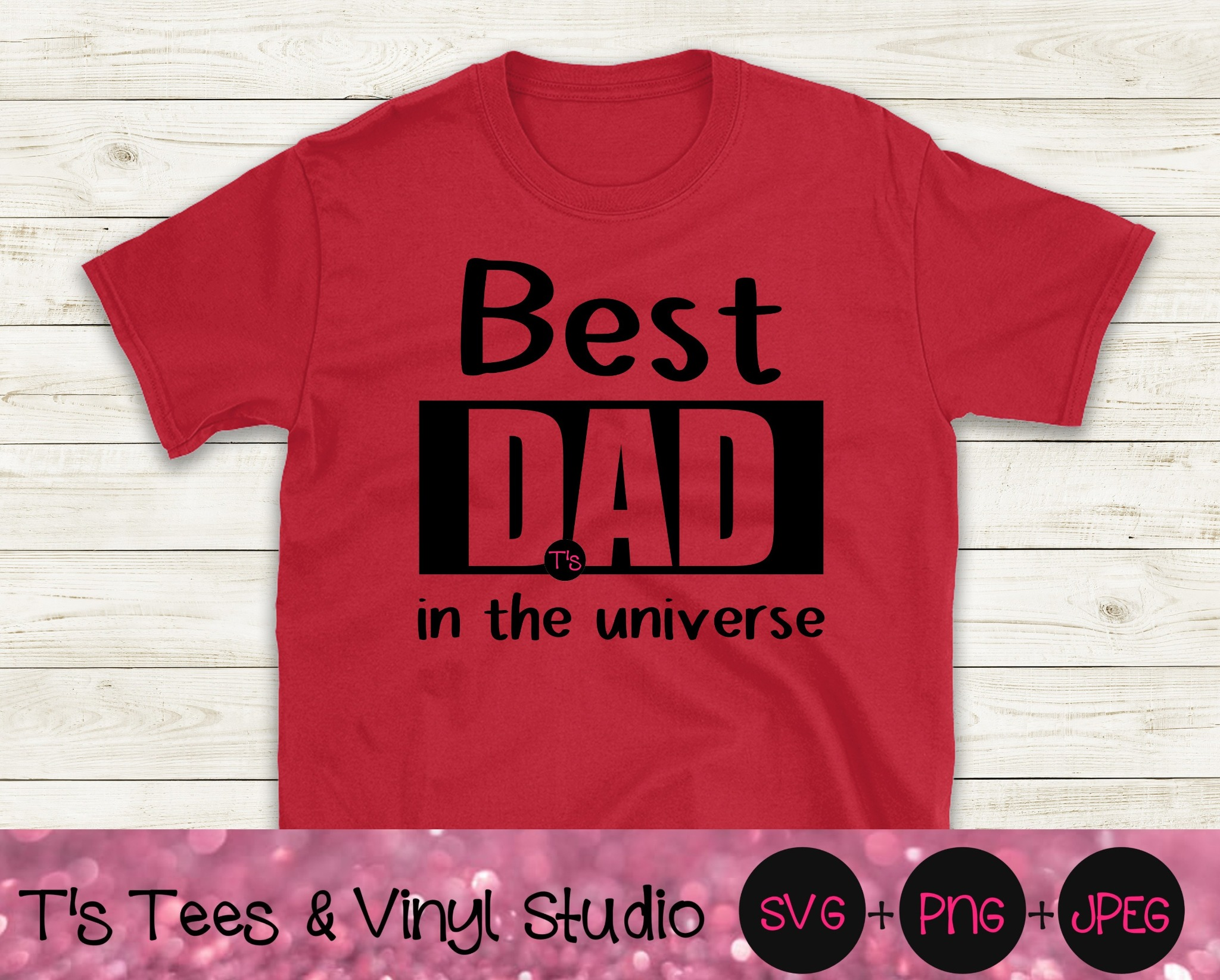 Best Dad Svg, Dad Svg, Father's Day Svg, Universe Svg, Best Dad Ever Svg, Best Dad Png, Dad Png, Fat