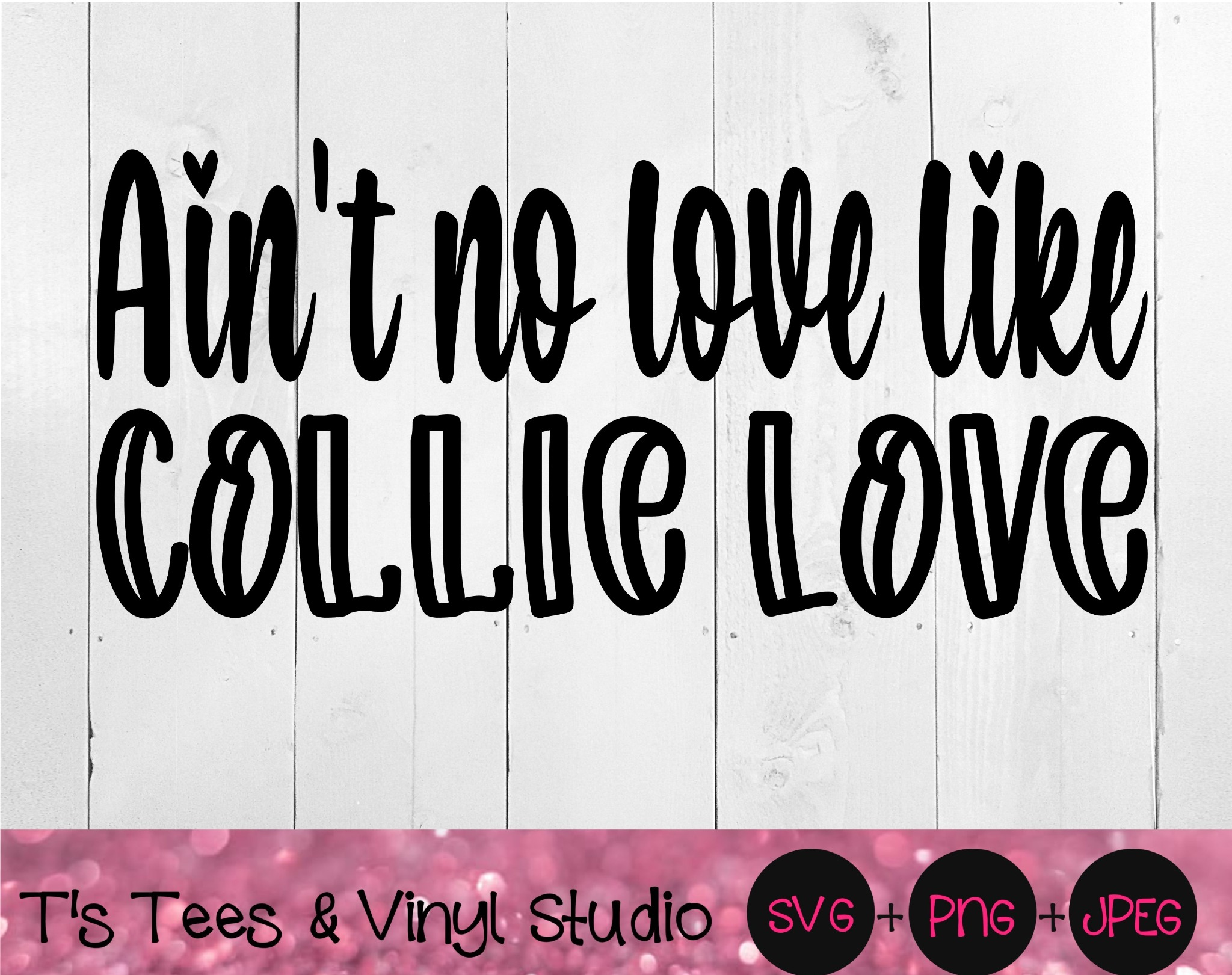 Ain't No Love Like Collie Love Svg, Collie Svg, Love Svg, Dog Love Svg, Herding Dog Png, Love My Dog