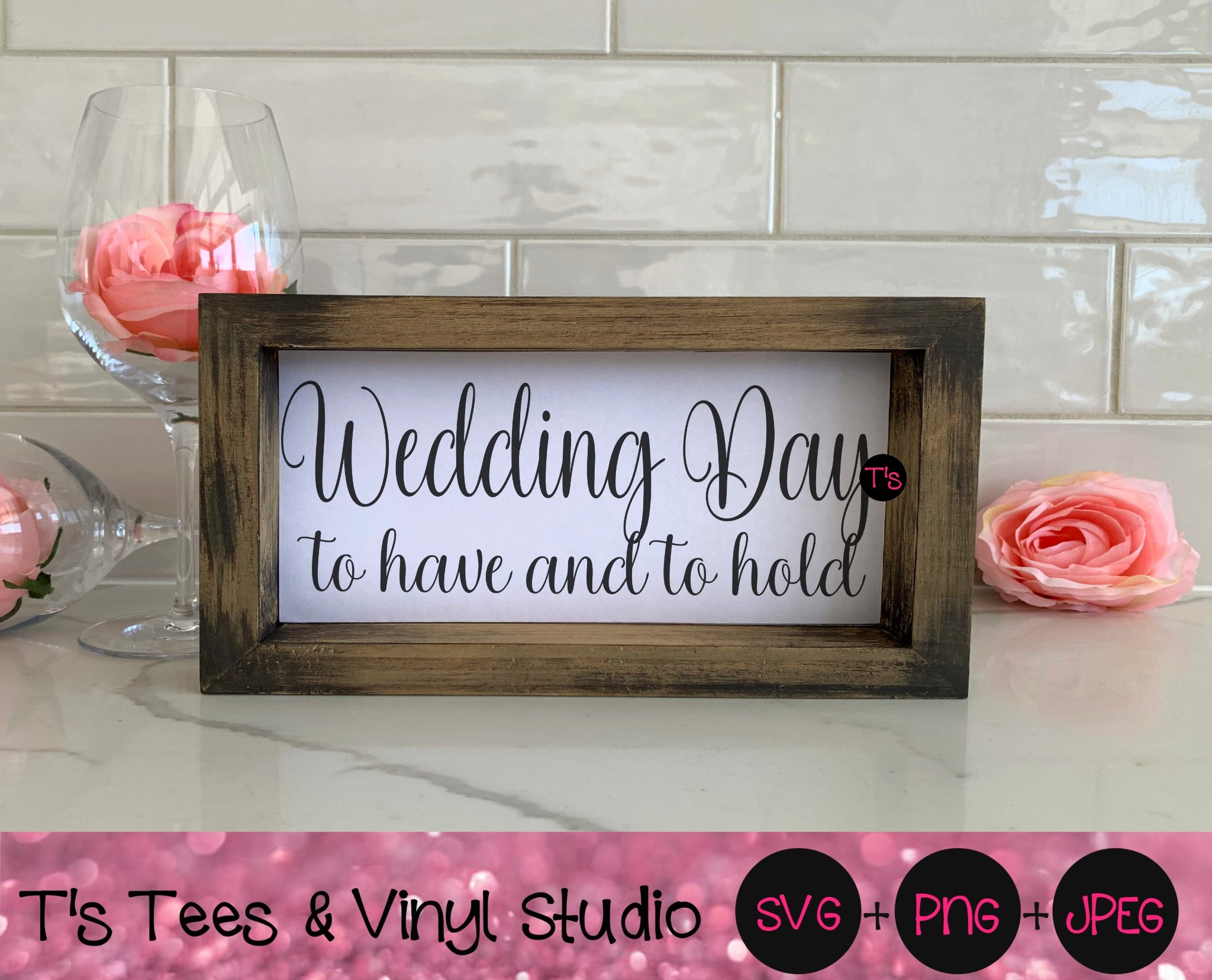 Wedding Svg, Wedding Day Svg, To Have And To Hold Svg, Wedding Png, Wedding Day Png, To Have And To