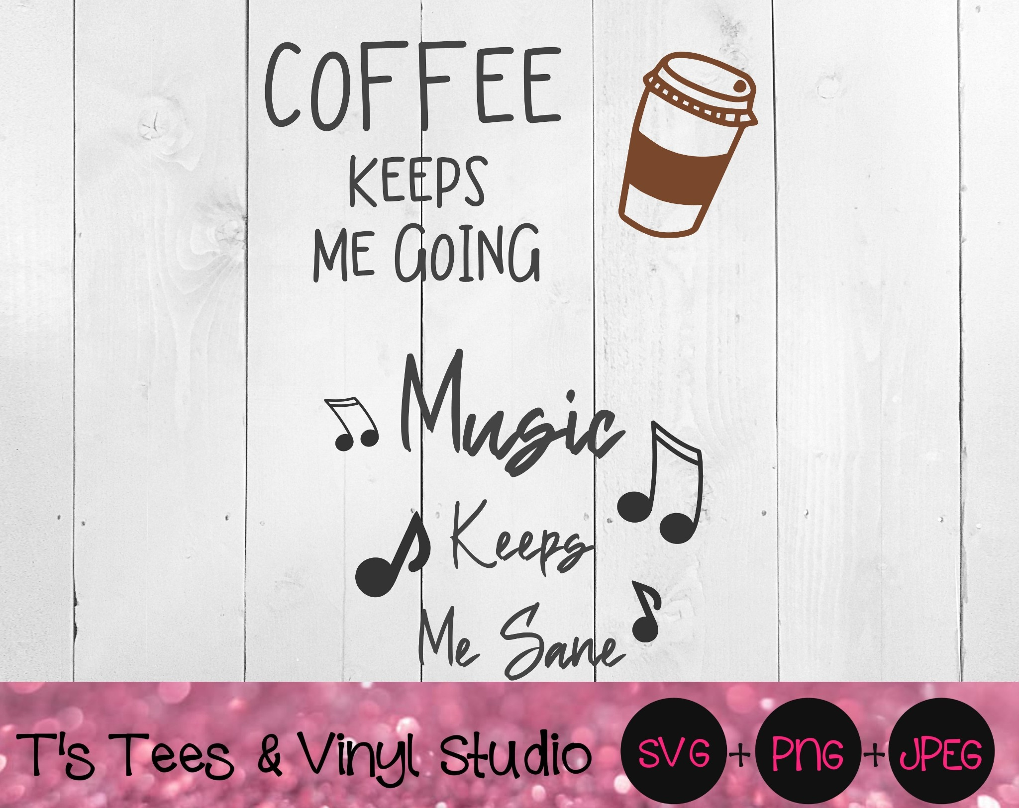 Coffee Svg, Music Svg, Coffee Keeps Me Going SVG, Music Keeps Me Sane SVG, Notes Svg, Love Coffee Mu