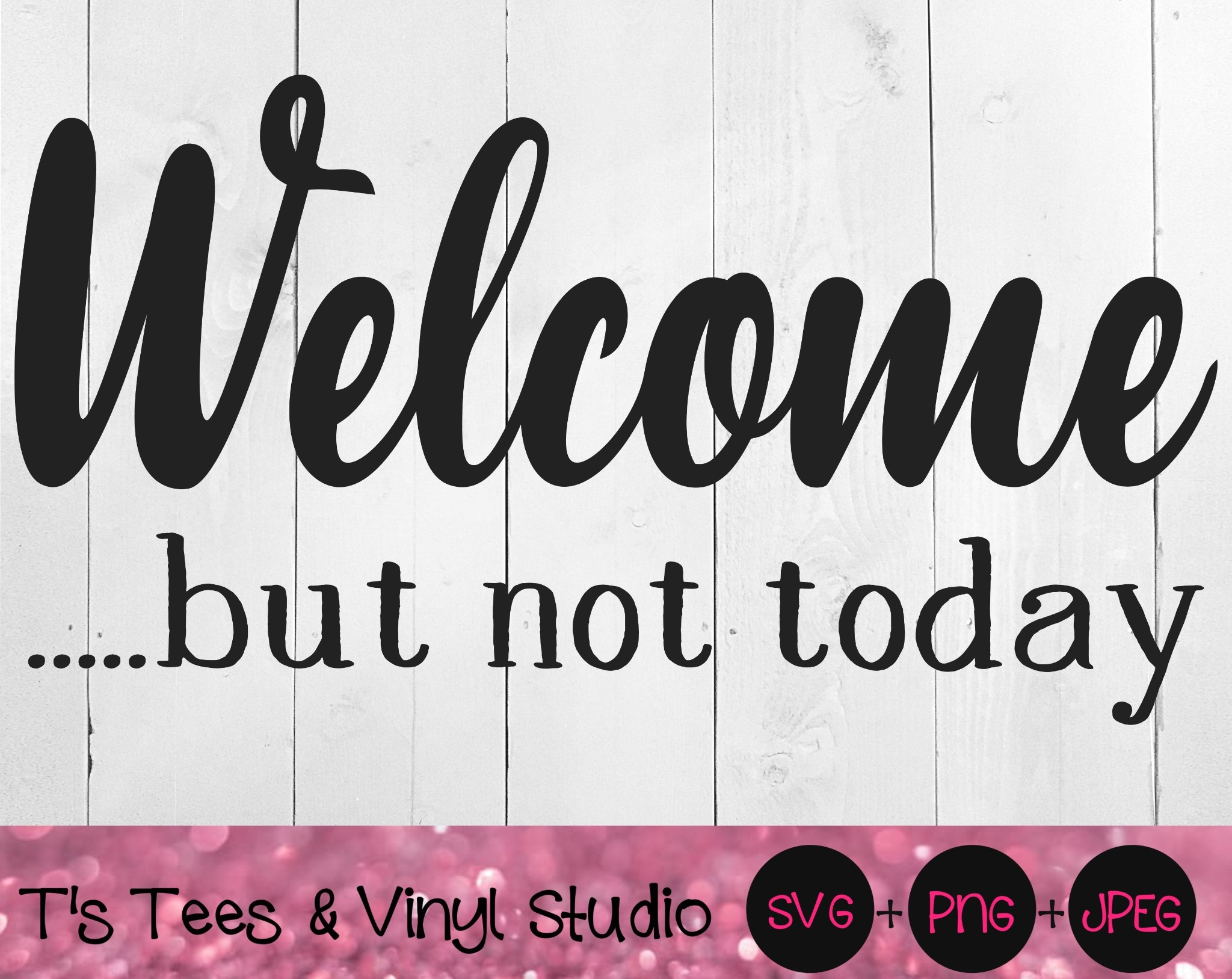 Welcome Svg, Funny Welcome Svg, Welcome But Not Today Svg, Doormat Svg, Welcome Mat Svg, Porch Sign