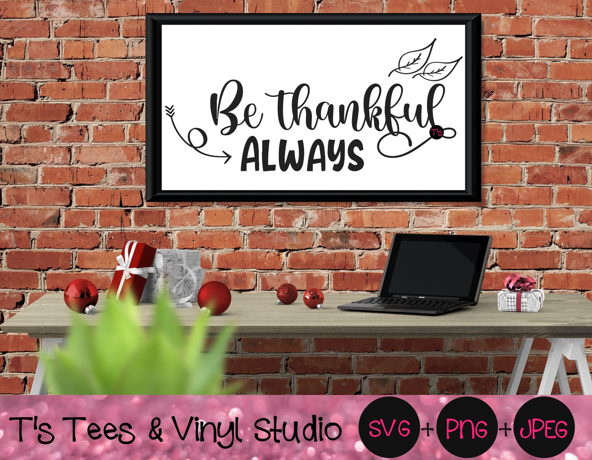 Be Thankful Always Svg, Thanksgiving, Give Thanks, Thankful, Grateful, Blessed Png, Family, Cut File