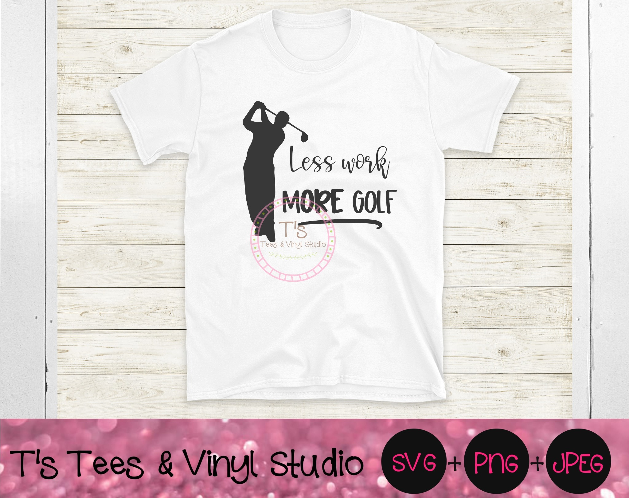 Less Work More Golf SVG, Love To Golf, Golfing, Father's Day, Dad, I'd Rather Be Golfing, Hobbies, S