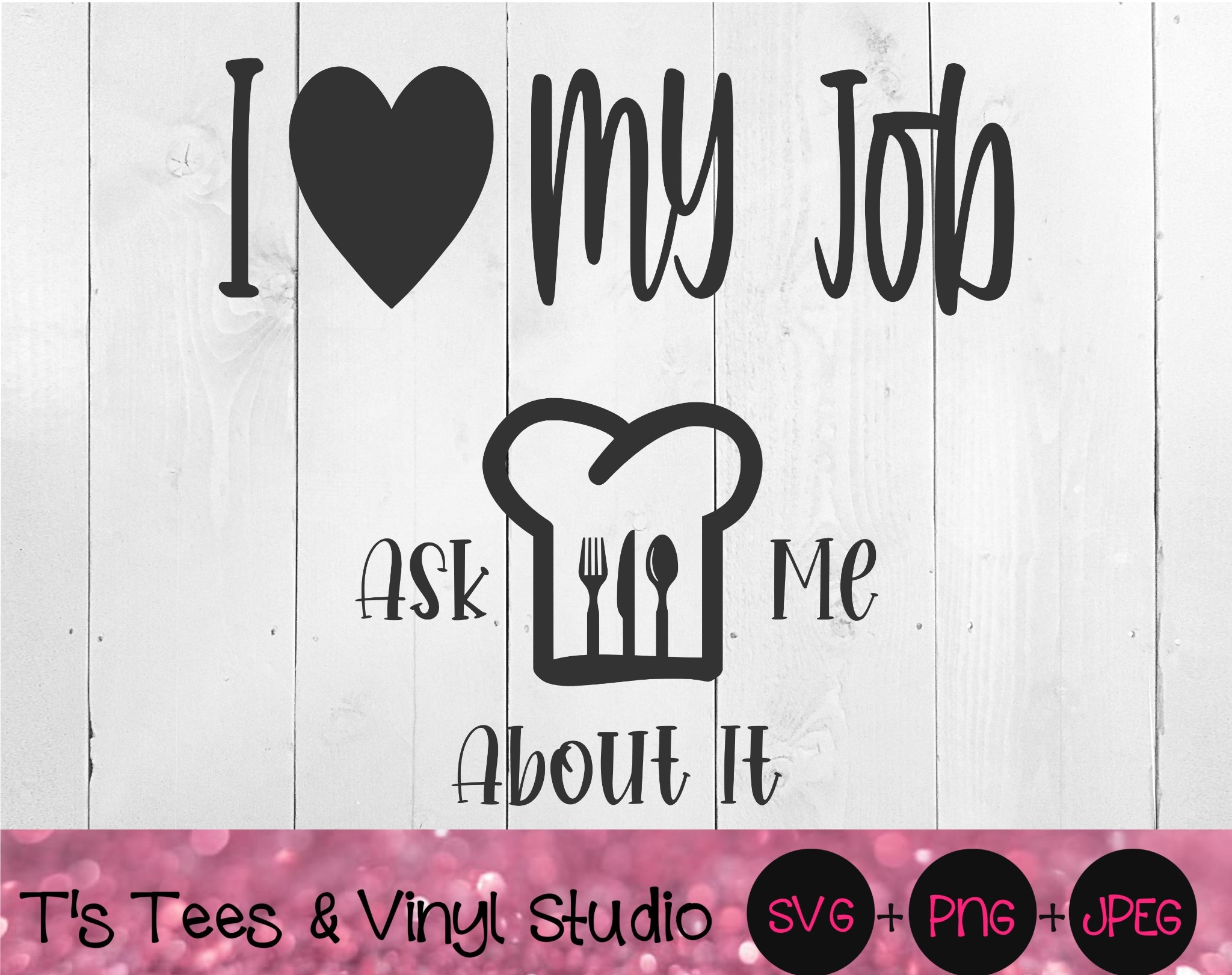 I Love My Job, Ask Me About It, Chef Svg, Direct Sales, Cook, Kitchen, Self Employed, Promote Busine