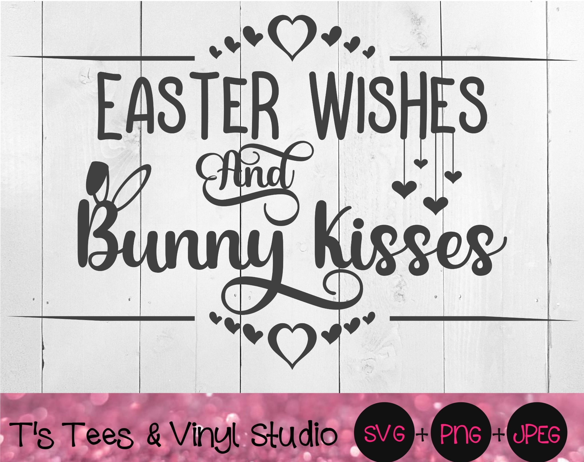 Easter Wishes And Bunny Kisses Svg, Happy Easter, He Is Risen, Bunny Kisses, Easter Bunny, Easter Pn