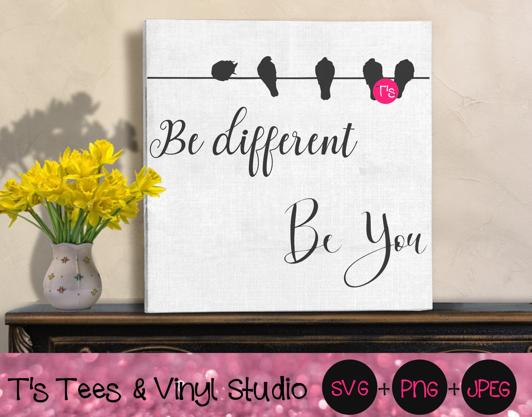 Birds On A Wire SVG, Be Different Svg, Be You Svg, Bird Svg, Be You PNG, Digital Download