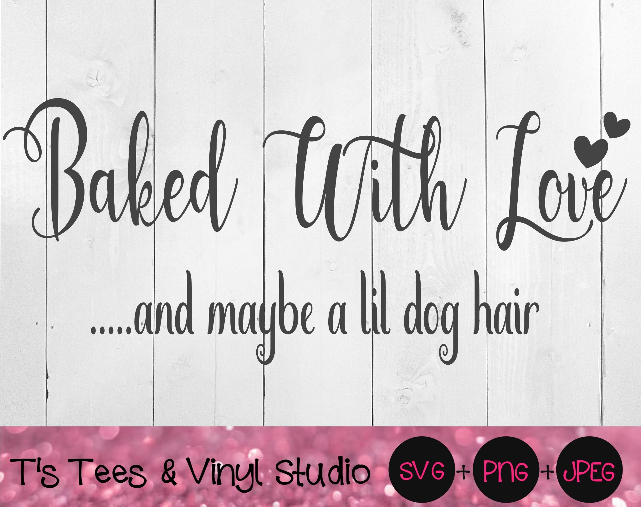 Baked With Love Svg, And Maybe A Lil Dog Hair, Handmade, Homemade, Made With Love, Apron Saying, Fun