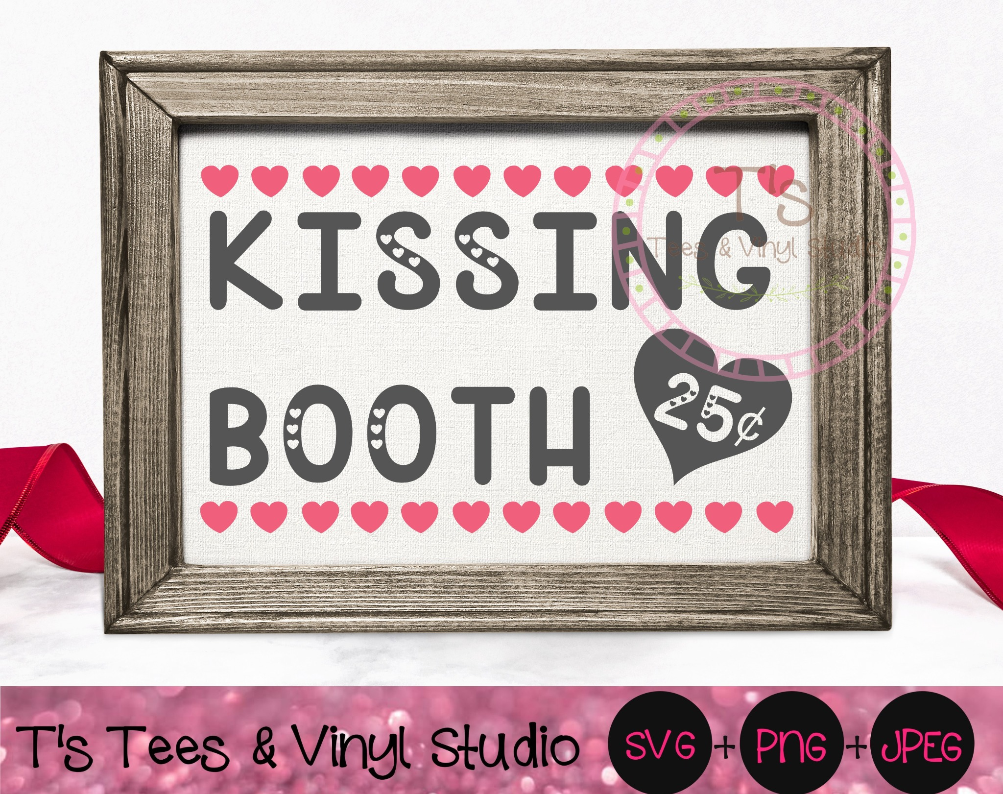 Kissing Booth Svg, Valentine's Day, Valentine, Kisses Png, 25 Cents, Kiss Me, Cute Sign, Hearts, Lov