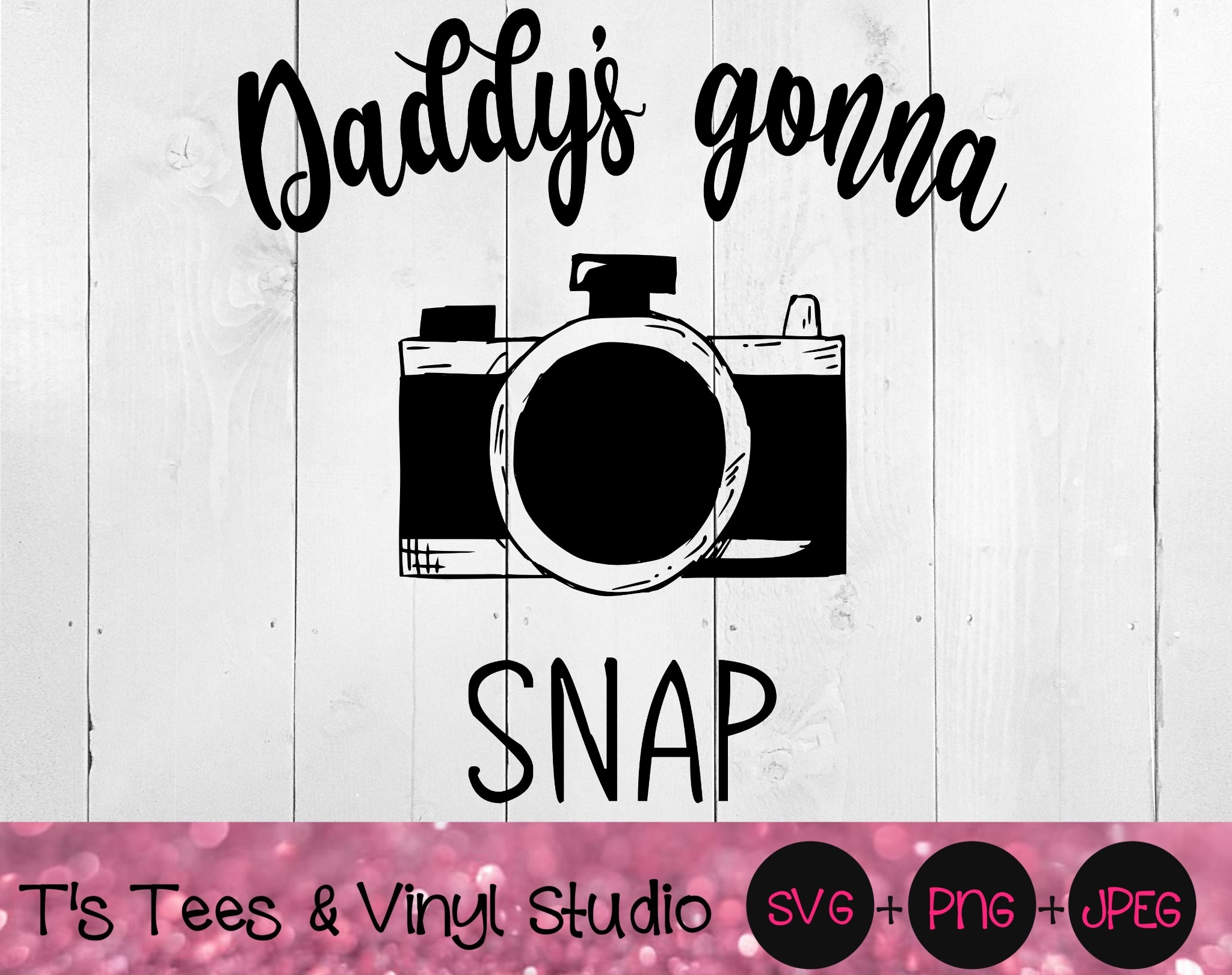 Daddy's Gonna Snap Svg, Photography, Photos, Dad, Poppa, Pictures, Camera, Papa's Gonna Snap Png