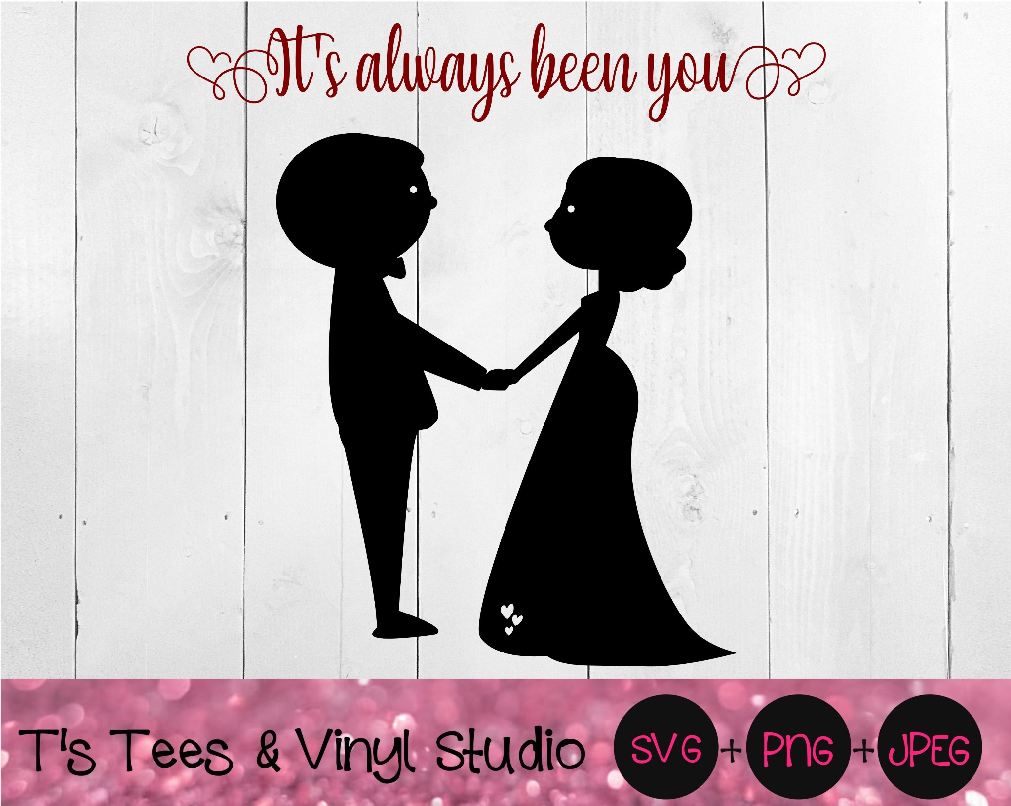 It's Always Been You Svg, Wedding Couple SVG, Marriage Svg, Proposal Svg, Married Svg, Bride and Gro