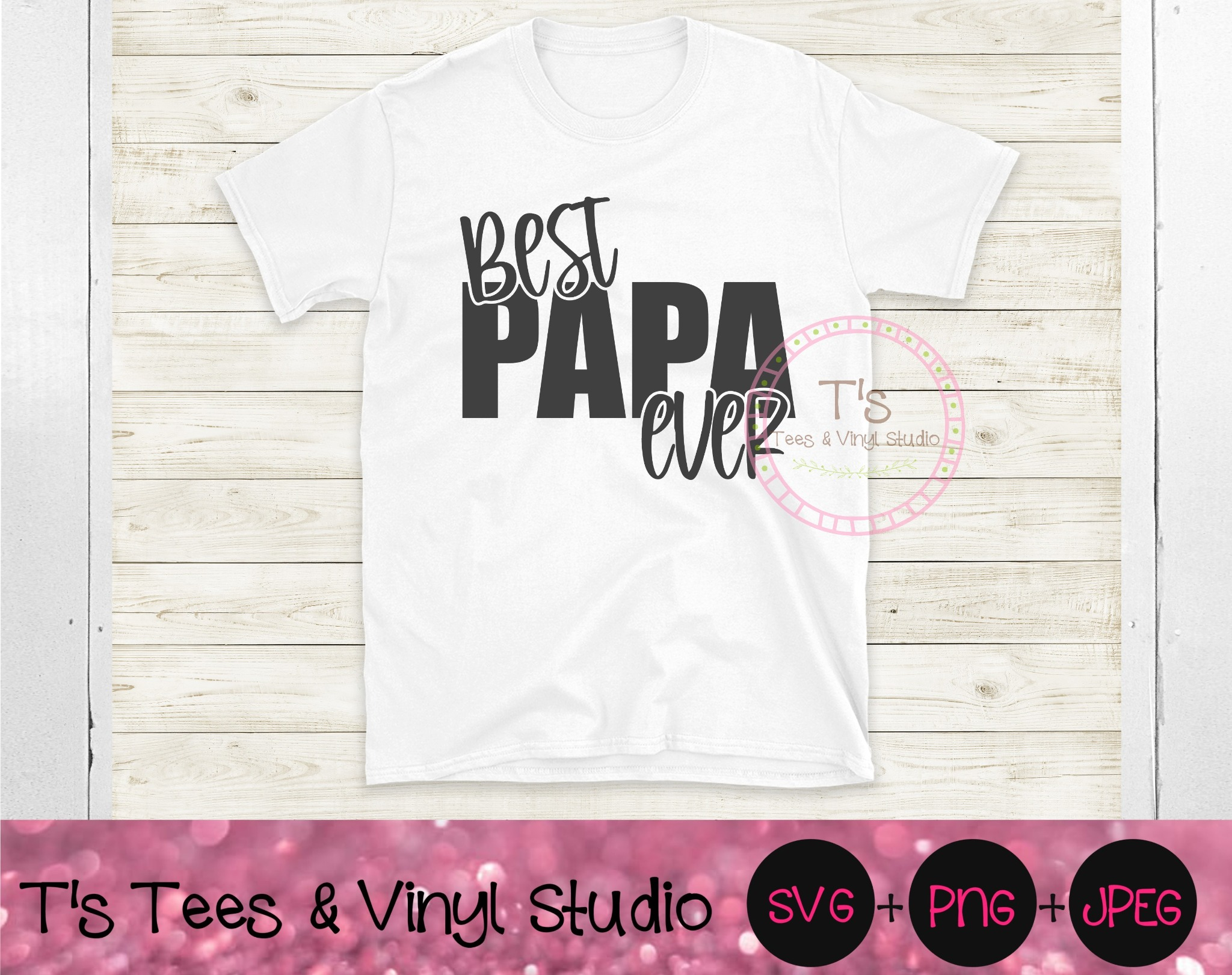 Best Papa Ever Svg, Father's Day, Grandpa, Dad Png, Daddy, Happy Father's Day, Best Ever, Cut File,