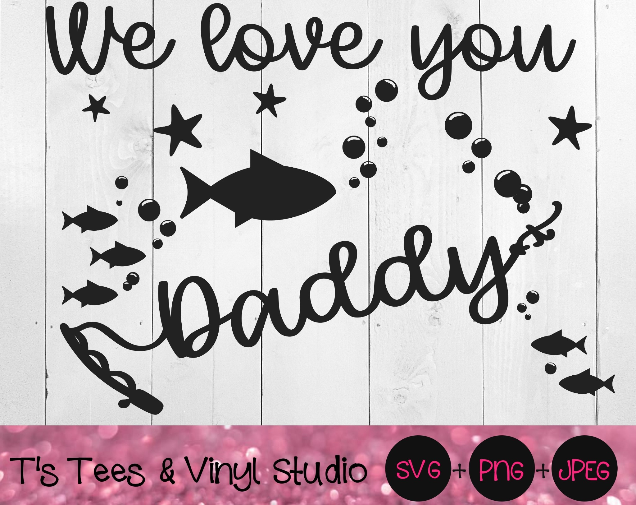 Daddy Svg, Fishing Svg, We Love You Daddy Svg, Father's Day Svg, Fishin Svg, Pole Svg, Daddy Png, Fi