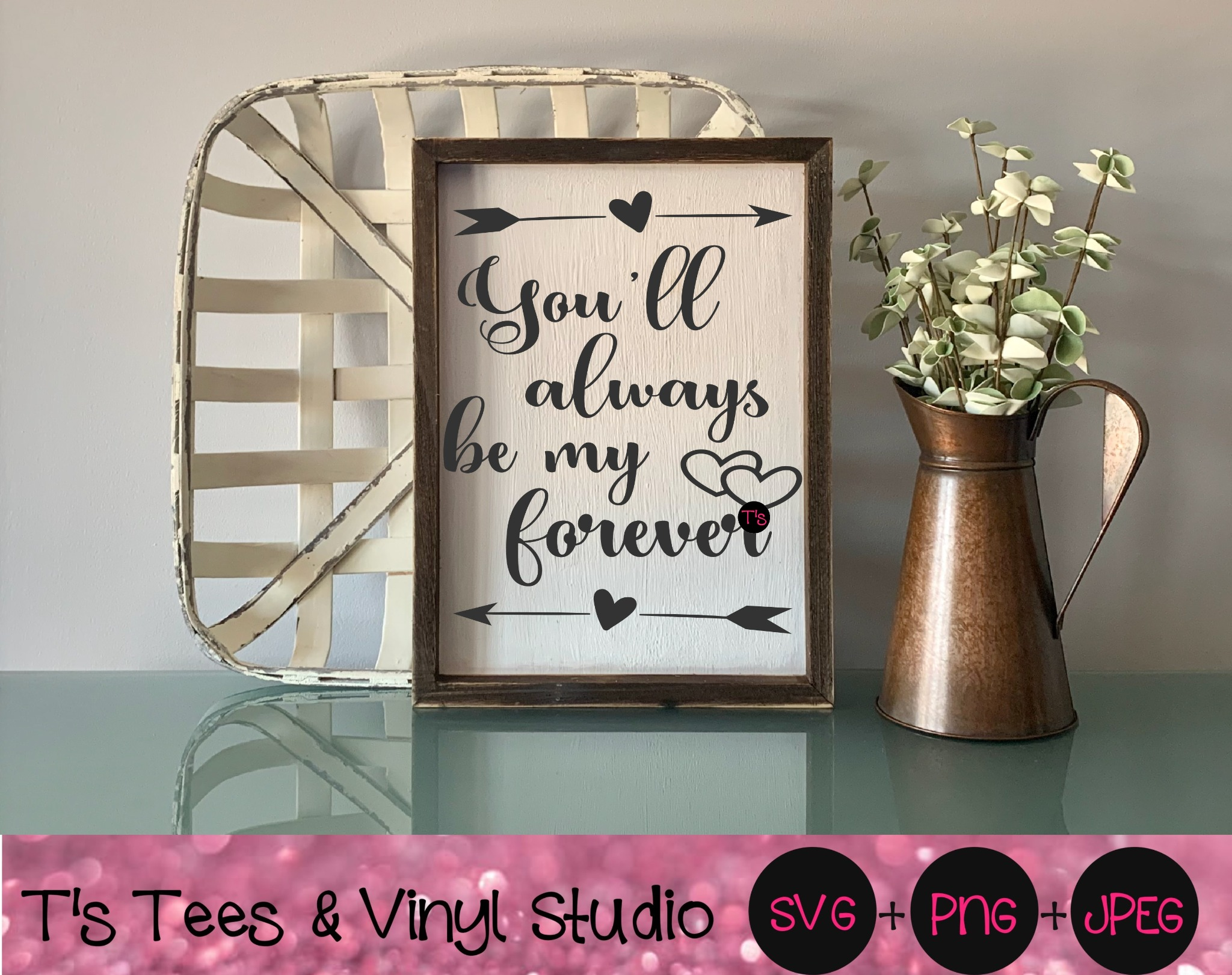 You'll Always Be My Forever, Forever And Always Svg, In Love, Couple Sign, Anniversary Gift Png, Wed