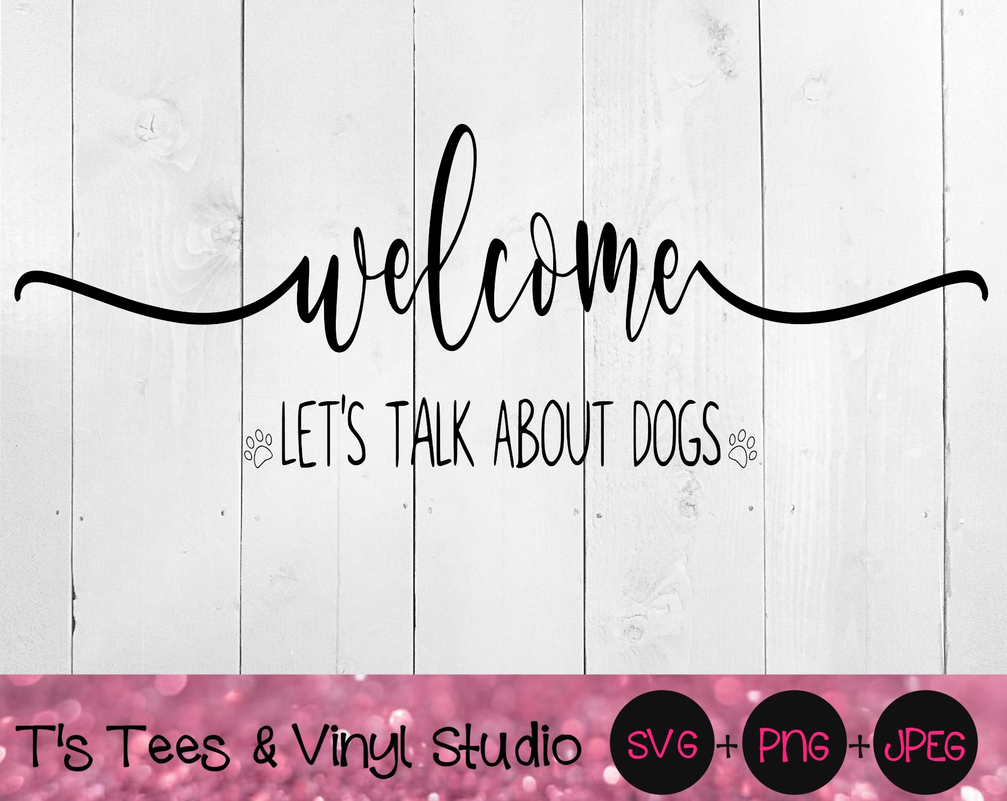 Welcome Svg, Dogs Svg, Let's Talk About Dogs Svg, Love Dogs Svg, Welcome Mat Svg, Welcome Sign Svg,