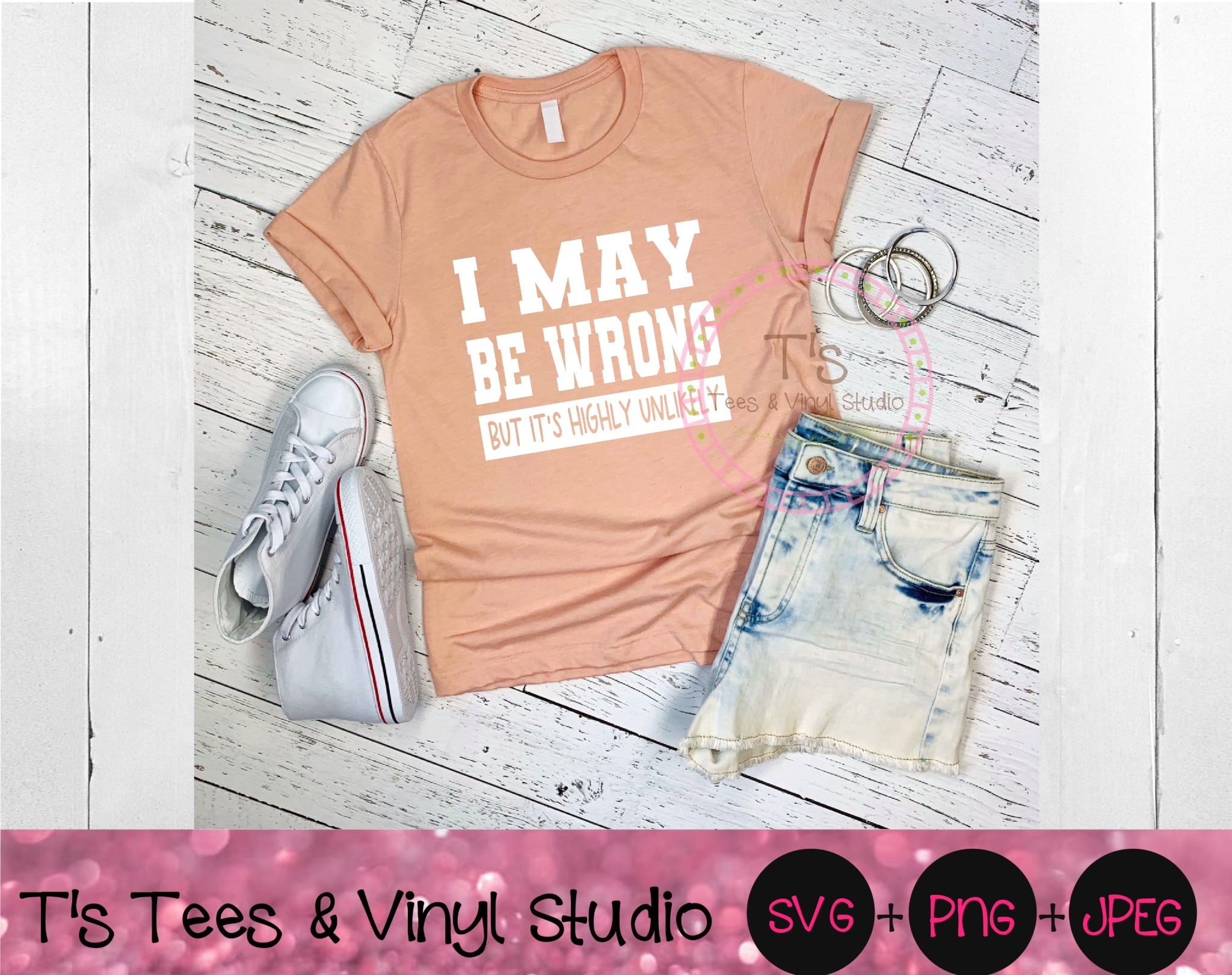 I May Be Wrong, But It's Highly Unlikely, Always Right Svg, Funny Shirt Png, Sarcastic, Sarcasm, Wit