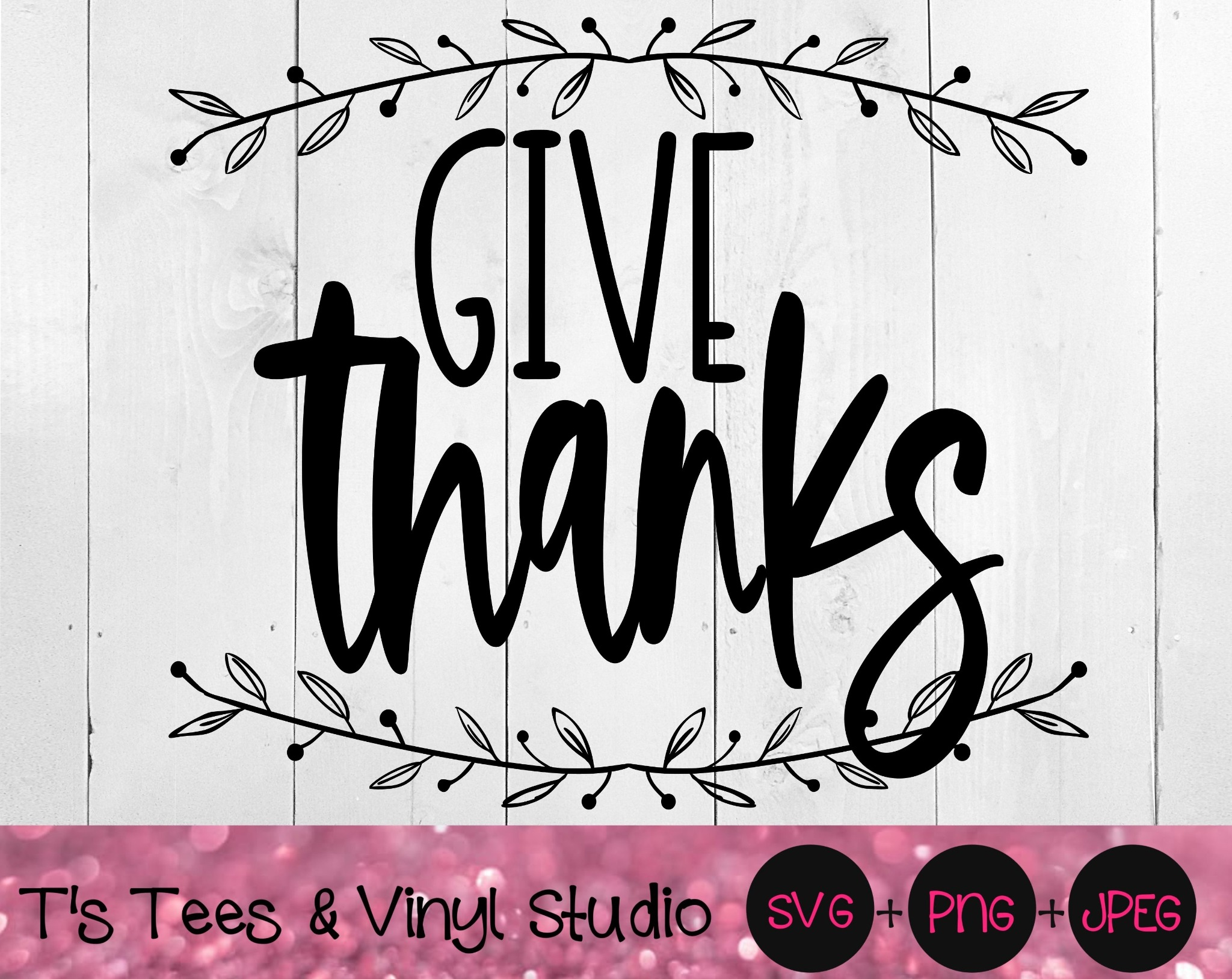 Give Thanks SVG, Thanksgiving Svg, Be Thankful Svg, Always Something To Be Thankful For Svg, Inspire