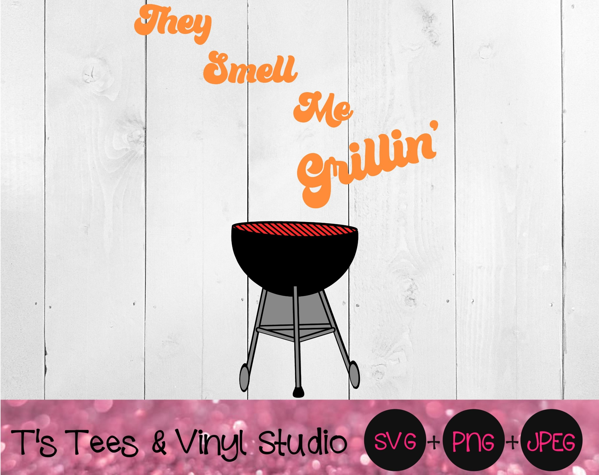 Barbecue SVG, BBQ png, Bar-B-Q Jpeg, Grillin Svg, They Smell Me Grillin SVG, Cook Out Svg, Digital D