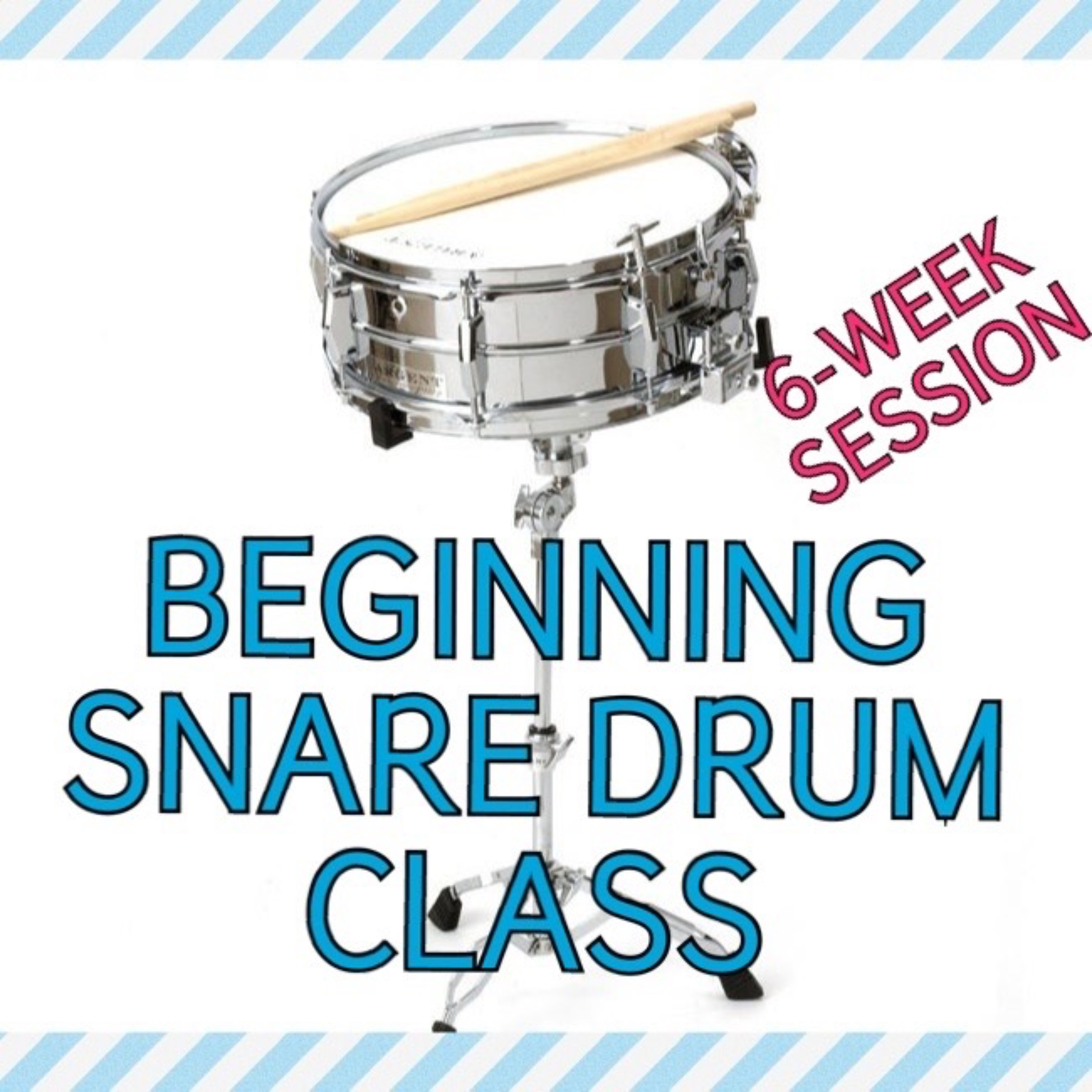 Beginning Snare Drum 6-Week Group Session 10/7-11/11