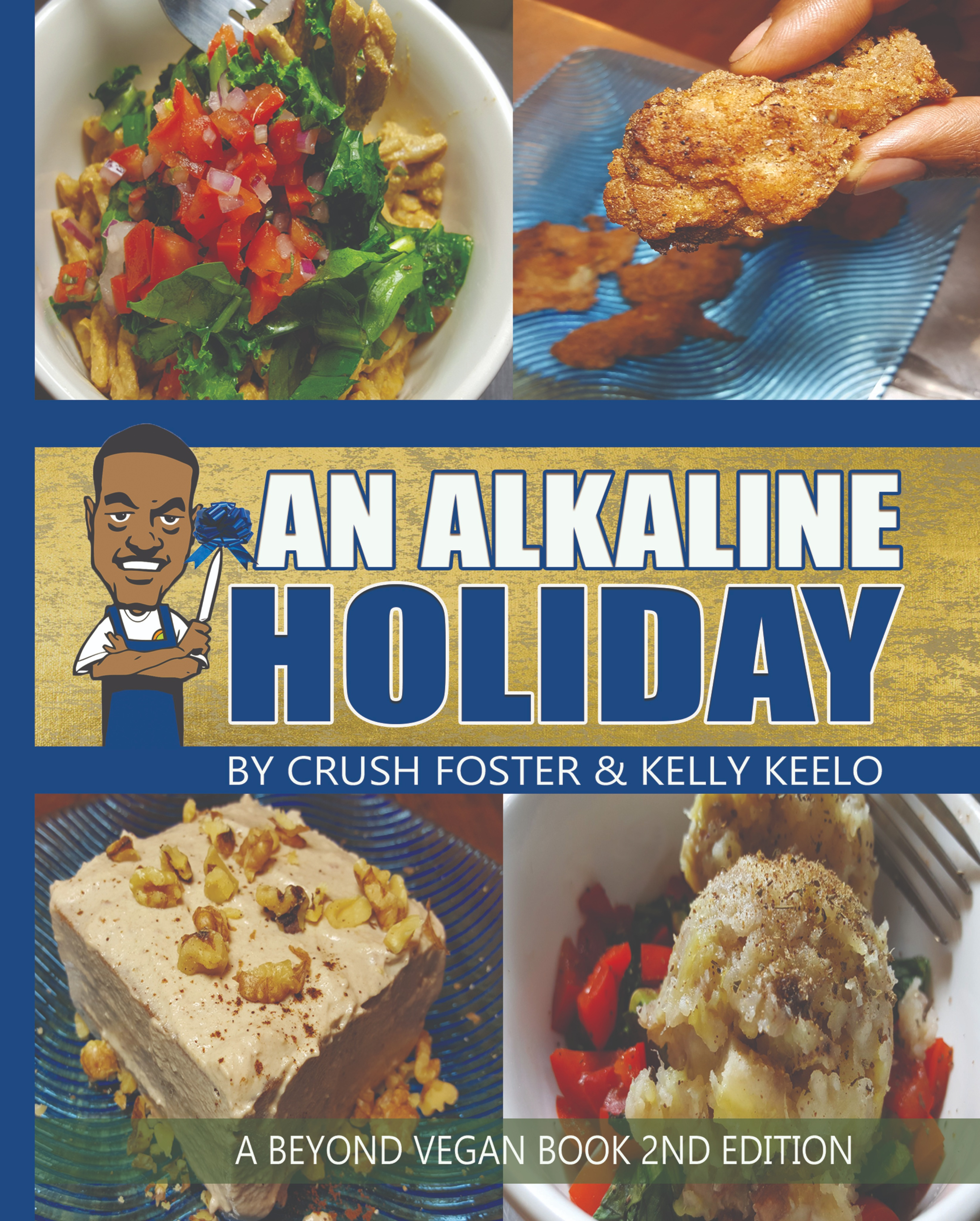 BEYOND VEGAN | AN ALKALINE HOLIDAY COOKBOOK PAPERBACK