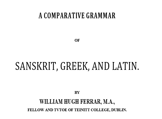 A Comparative Grammar of Sanskrit, Greek, and Latin