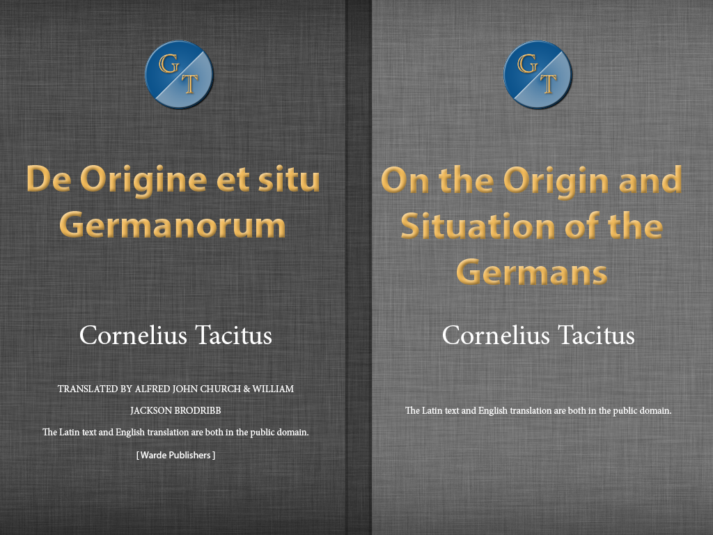 Germania, by Cornelius Tacitus / Dual Language Edition