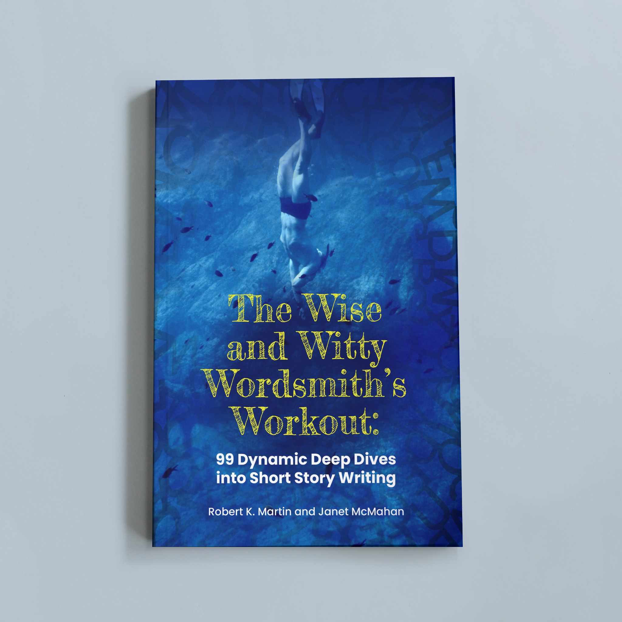 The Wise and Witty Wordsmith's Workout: 99 Dynamic Deep Dives into Short Story Writing (eReader)