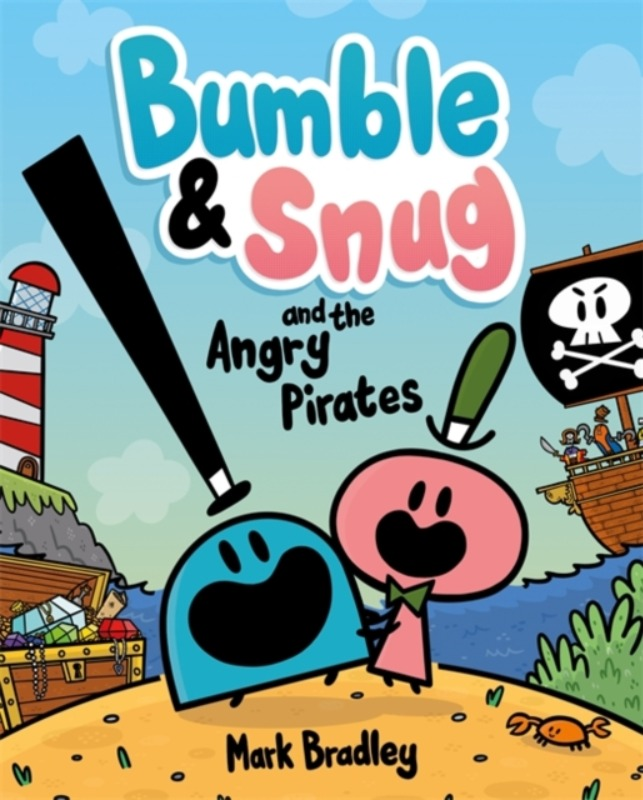 **SIGNED COPY** Bumble and Snug and the Angry Pirates - Mark Bradley