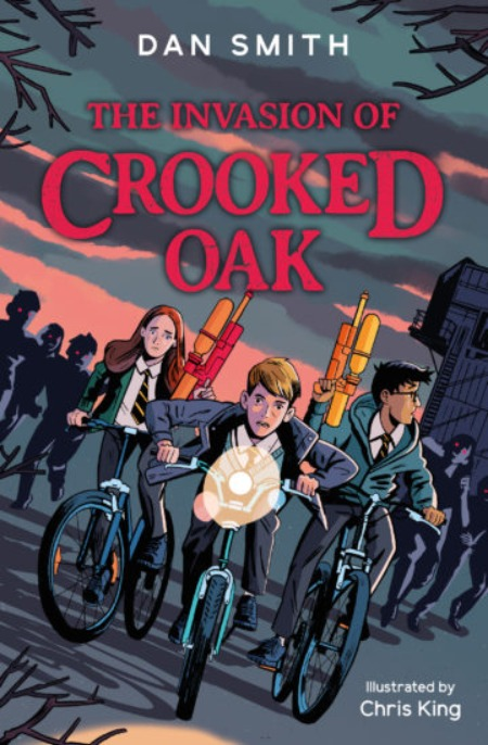 The Invasion of Crooked Oak - Dan Smith & Chris King