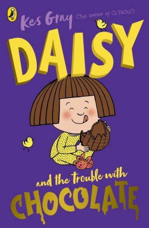Daisy and the Trouble with Chocolate - Kes Gray & Garry Parsons