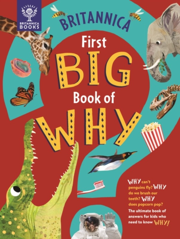 Britannica First Book of Why - Sally Symes, Stephanie Drimmer & Kate Slater